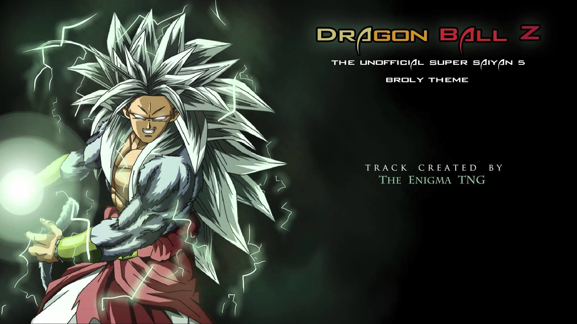 Dragon Ball Z – Unofficial Super Saiyan 5 Broly (The Enigma TNG) – YouTube