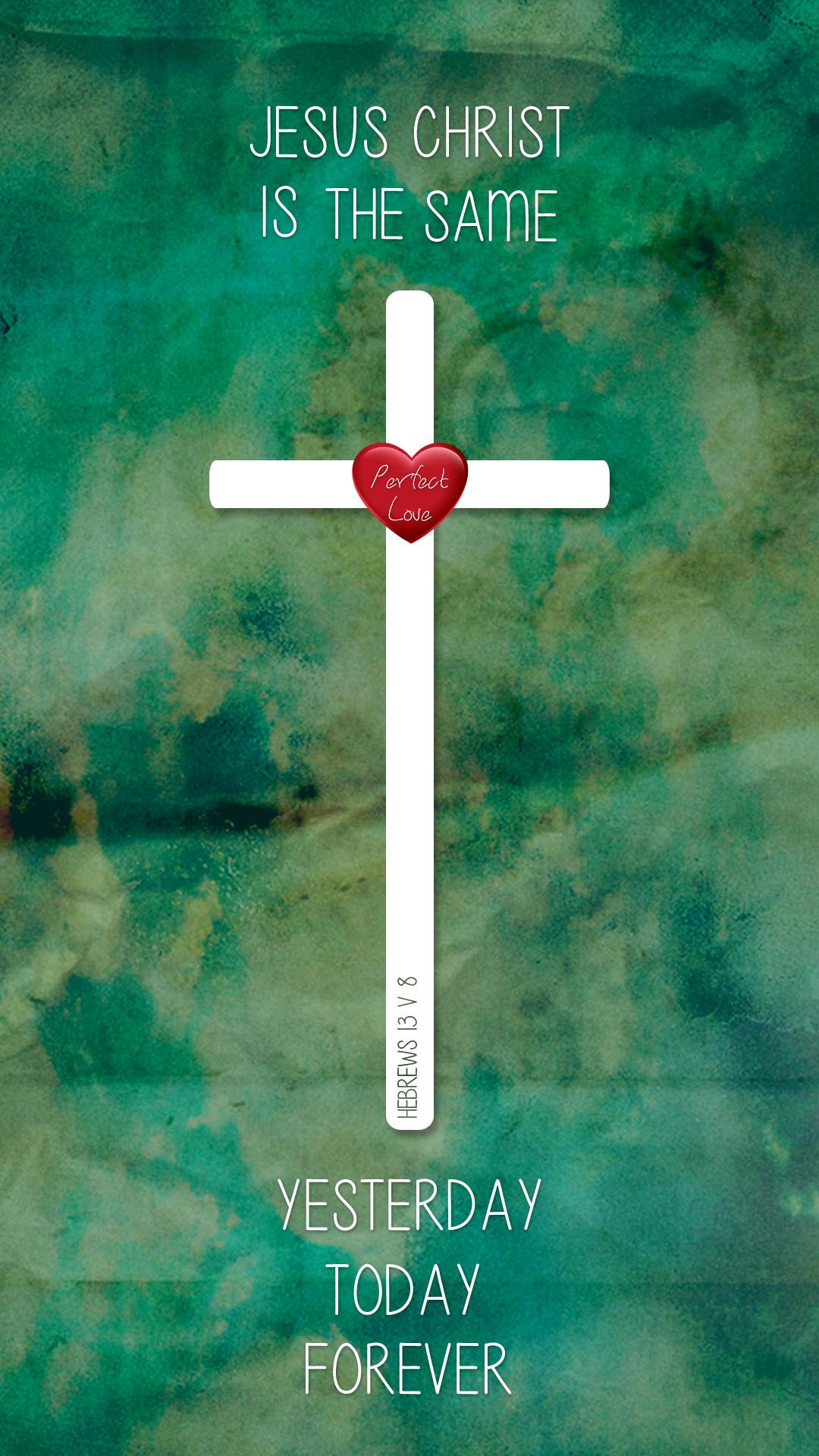 Hebrews Jesus, He never changes, Perfect Love, Samsung Galaxy Lock Screen,  Christian screensavers