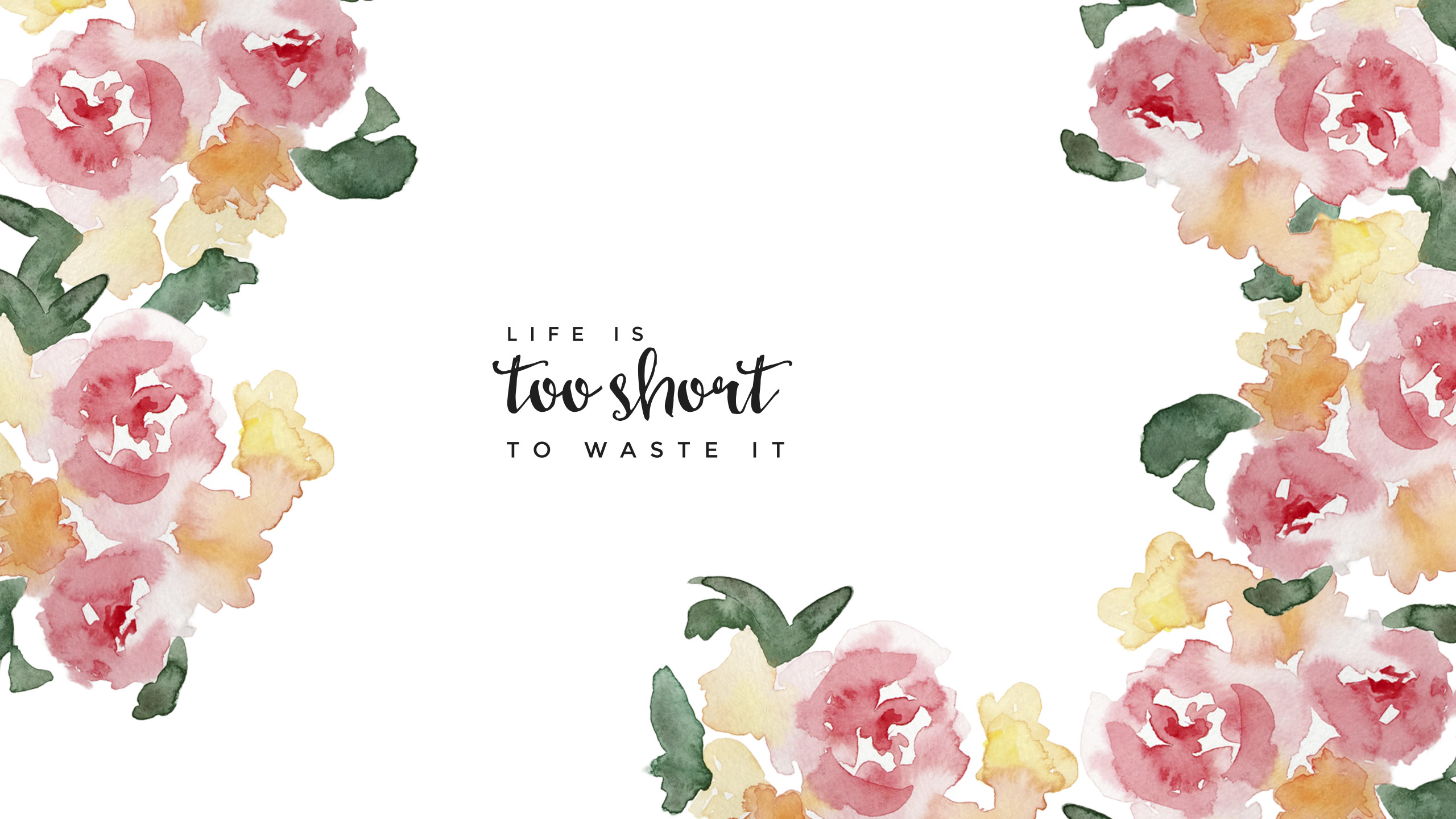 Free iMac wallpaper LIFE IS TOO SHORT TO WASTE IT #quotes #typography  #design