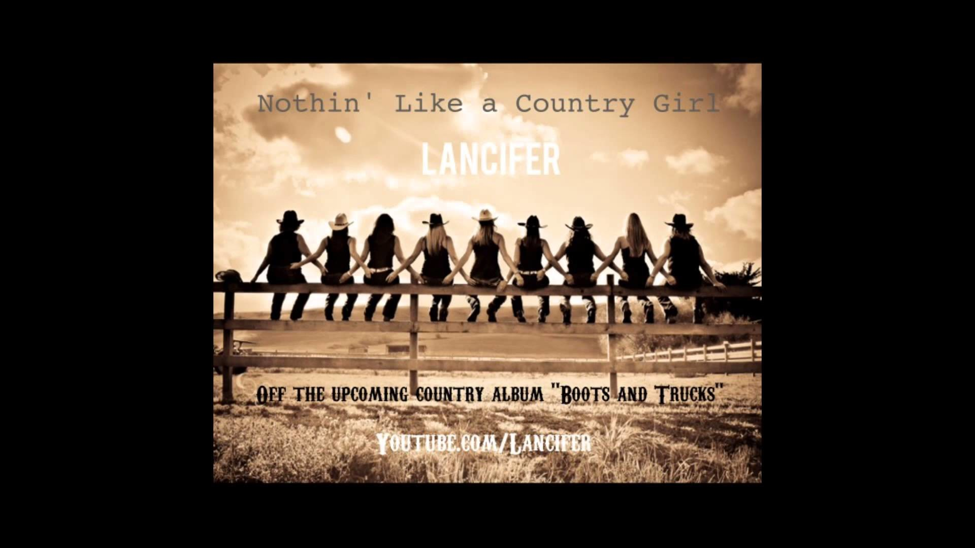 """Nothin' Like a Country Girl – Lancifer (from upcoming NEW album """"Boots and  Trucks"""")"""