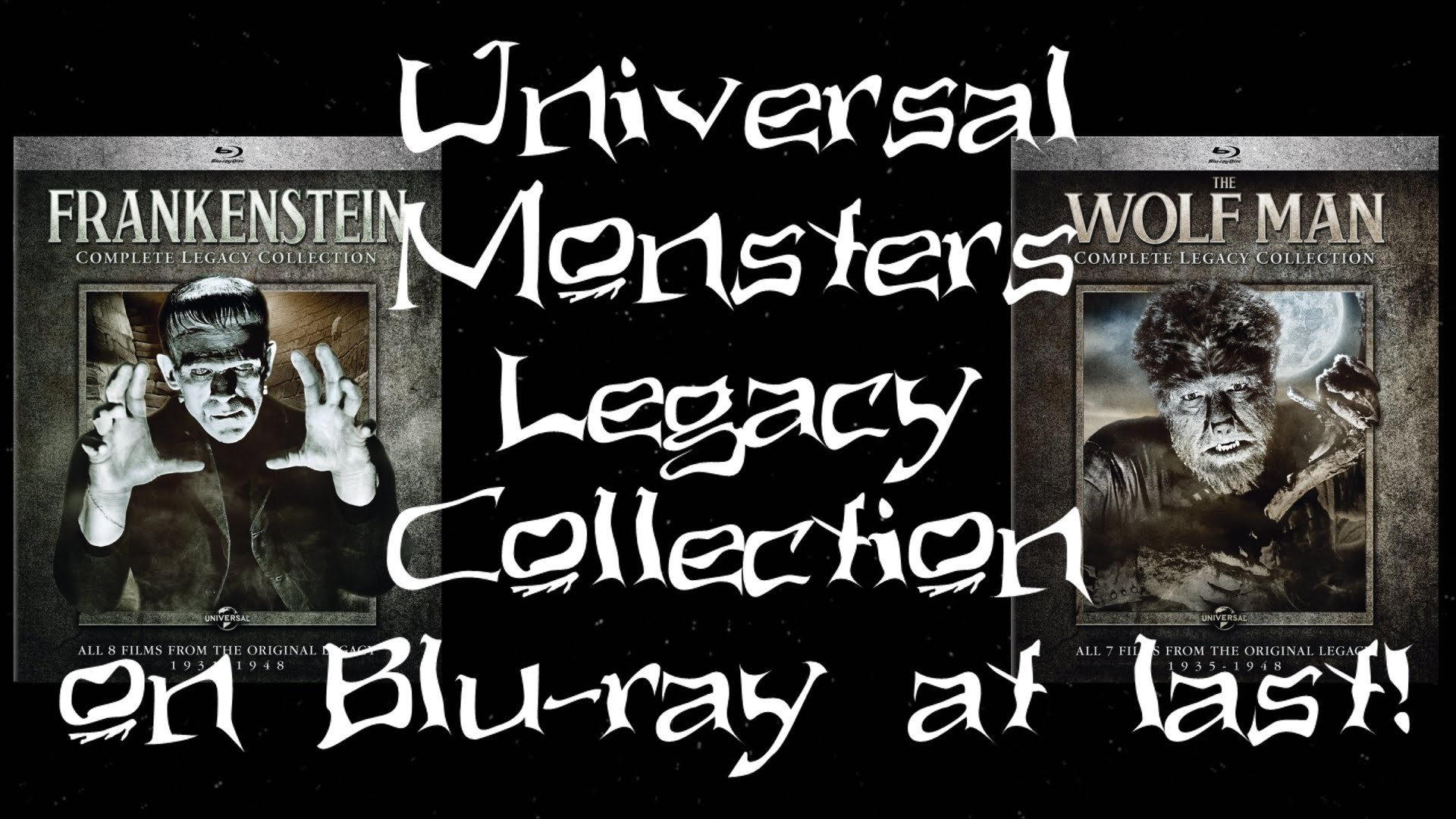 Universal Monsters Legacy Collection on Blu-ray AT LAST!