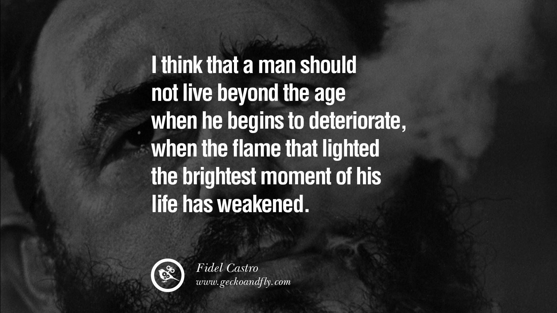 I think that a man should not live beyond the age when he begins to  deteriorate