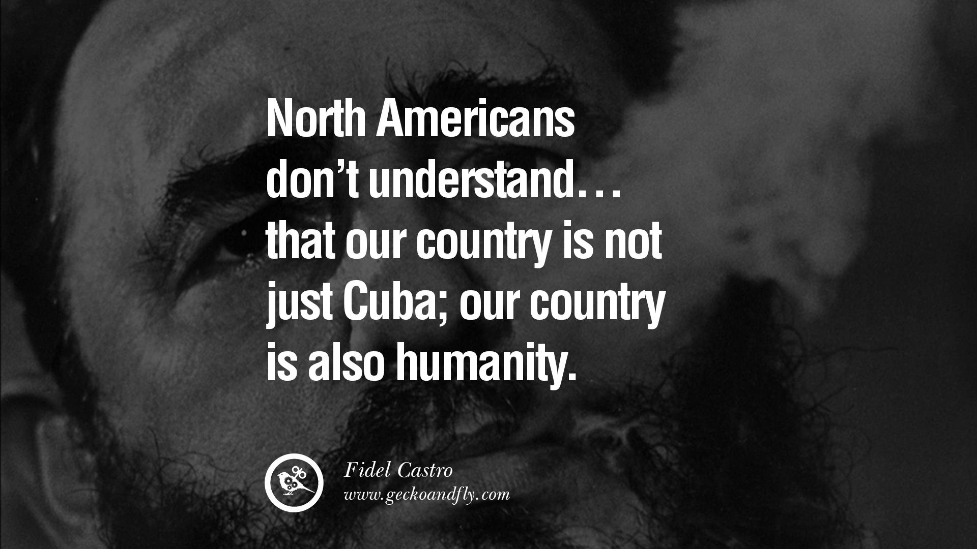 North Americans don't understand… that our country is not just Cuba