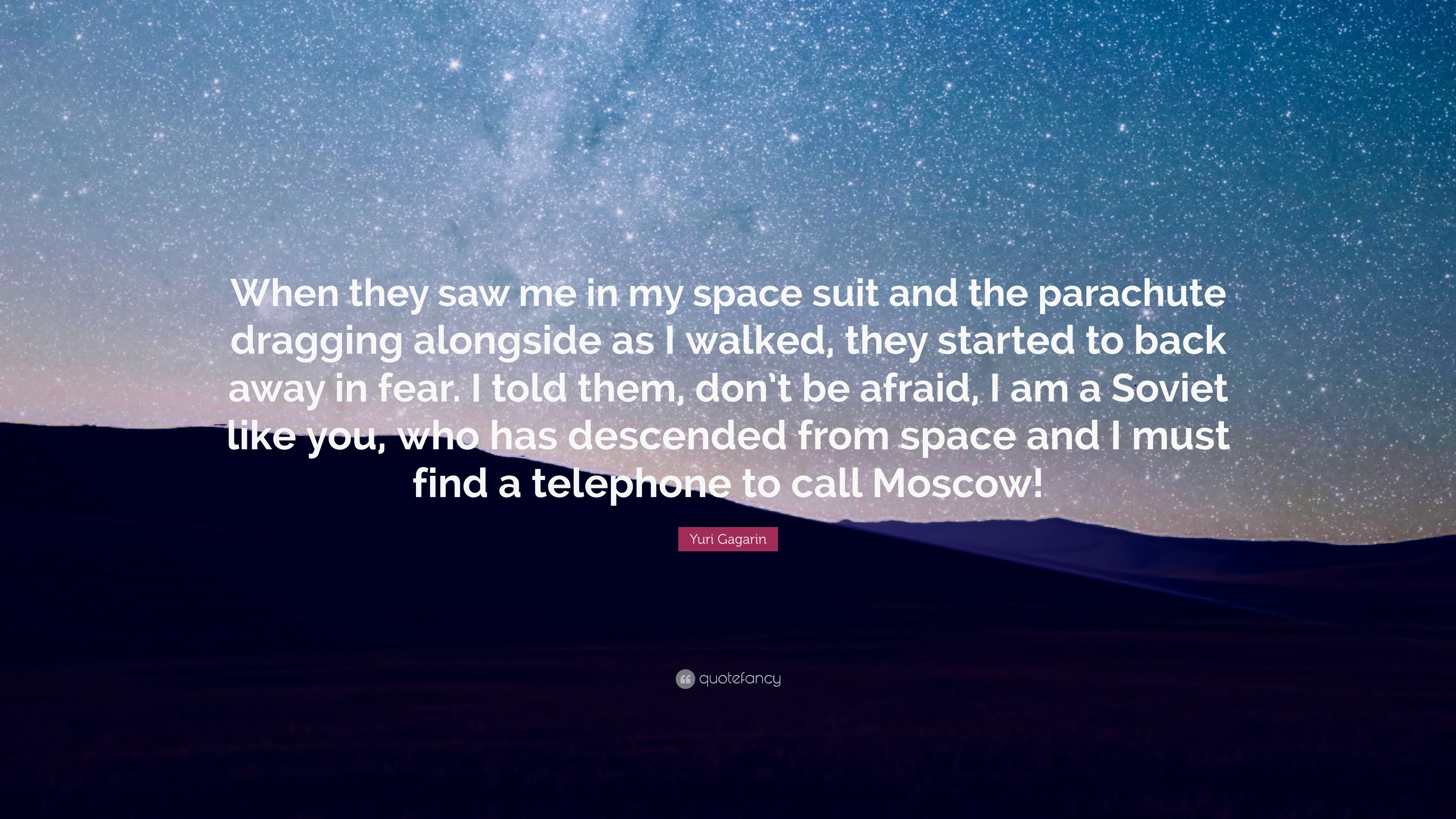 """Yuri Gagarin Quote: """"When they saw me in my space suit and the parachute"""