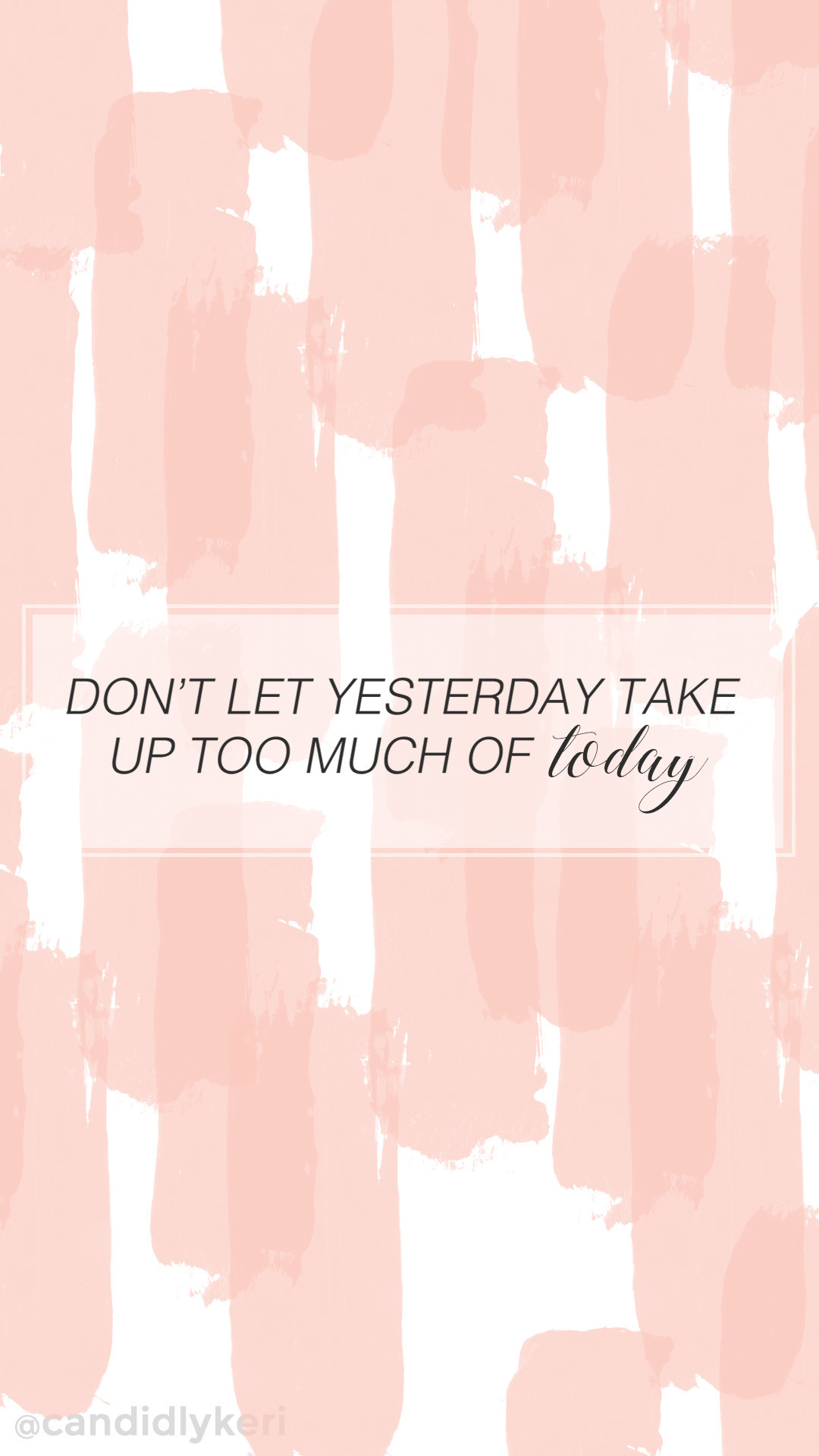 """""""Dont let yesterday take up too much of today"""" cute pink stripe quote  inspirational"""