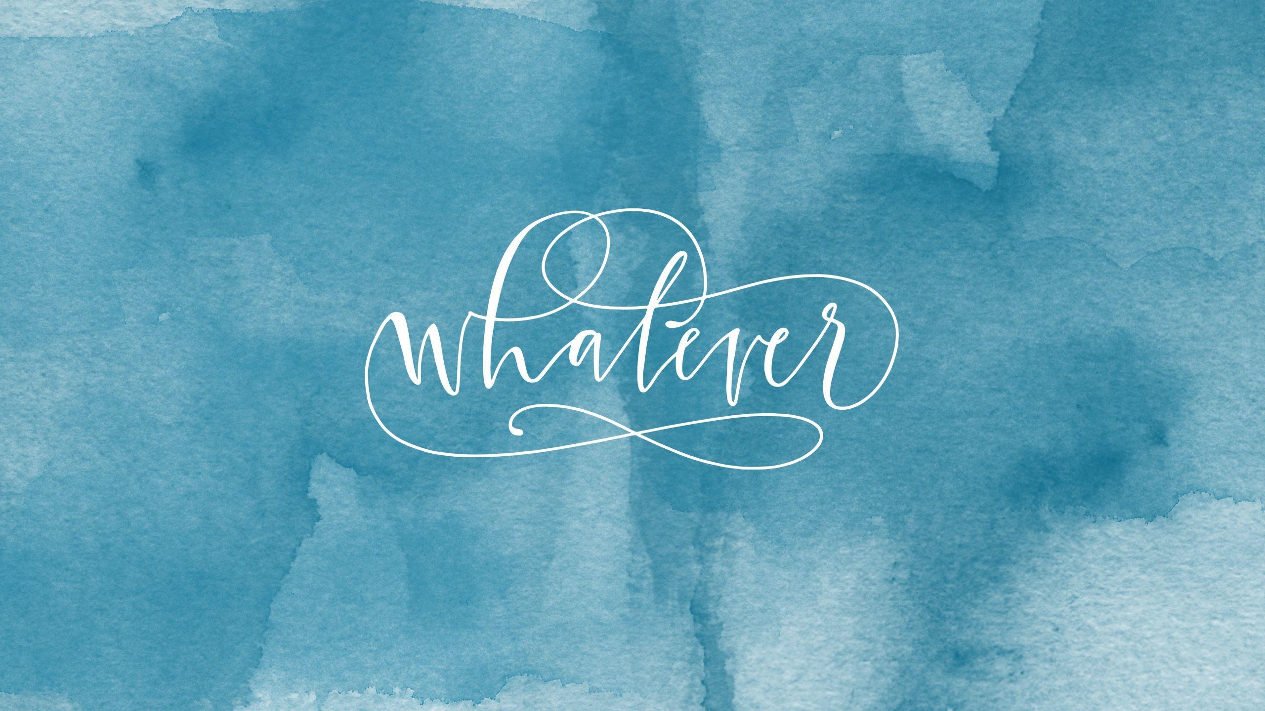 … Watercolor Whatever Desktop Wallpaper Background Background. Download