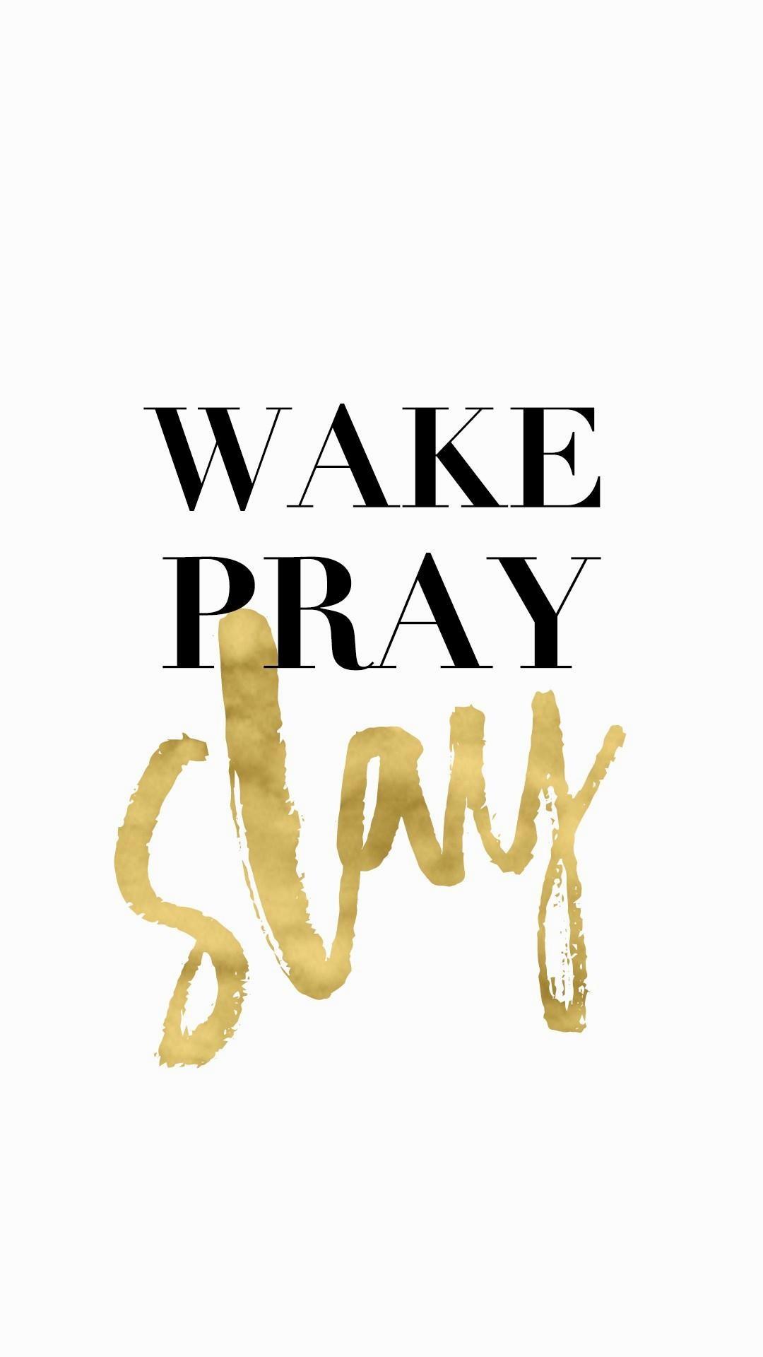 Wake-pray-slay…gold-black-and-white-
