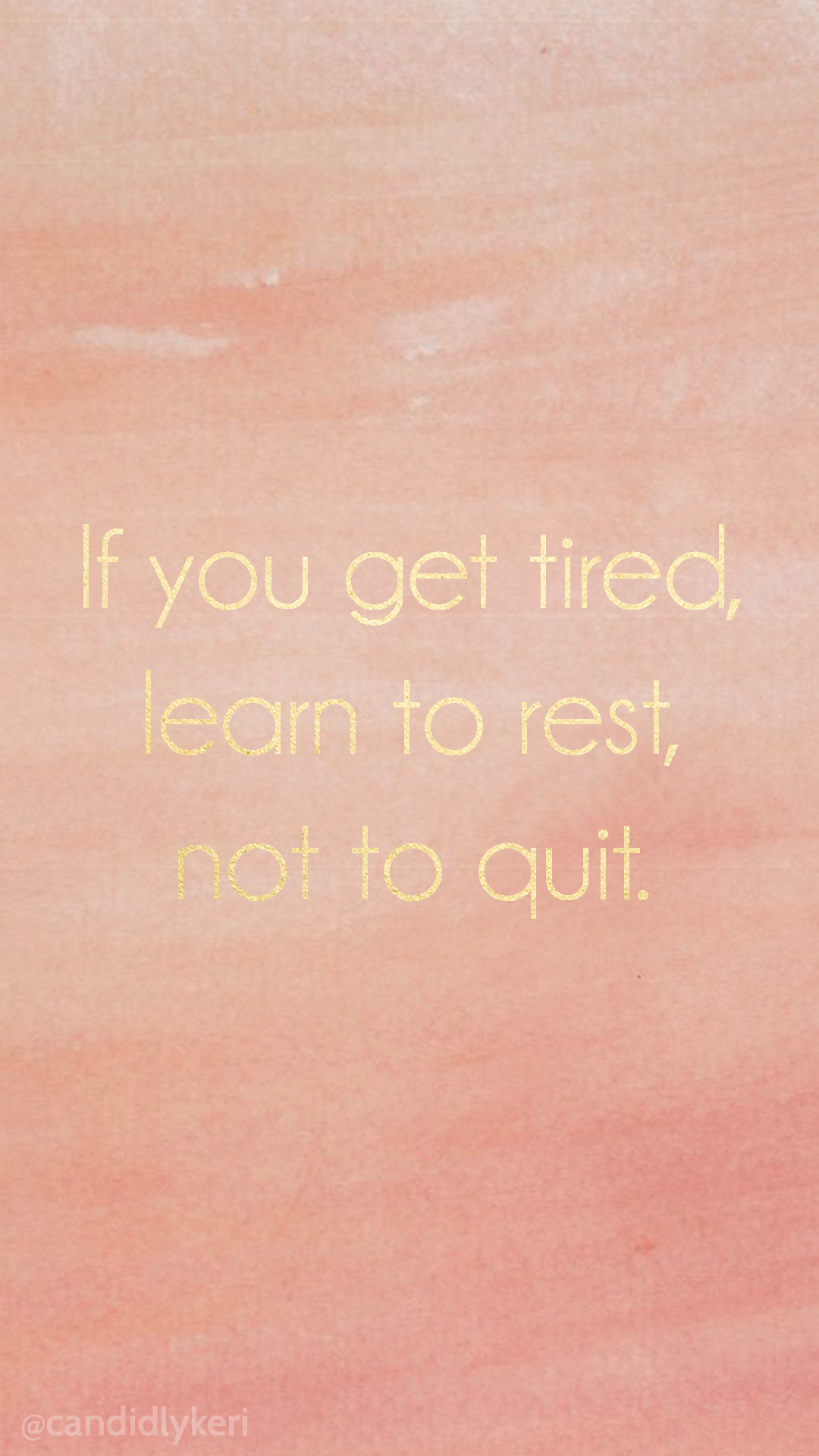 If you get tired, learn to rest, not quit gold foil inspirational  motivational quote
