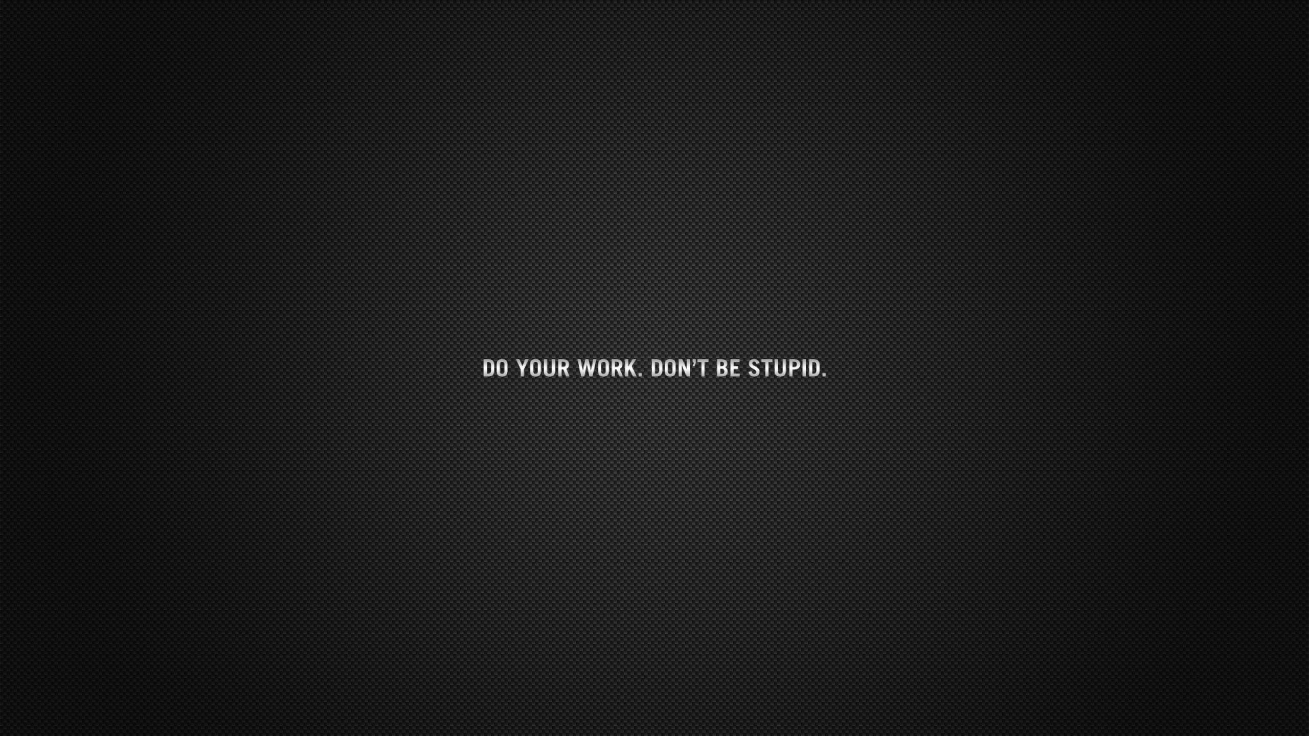 Wallpaper inscription, cardboard, black, do your work, advice