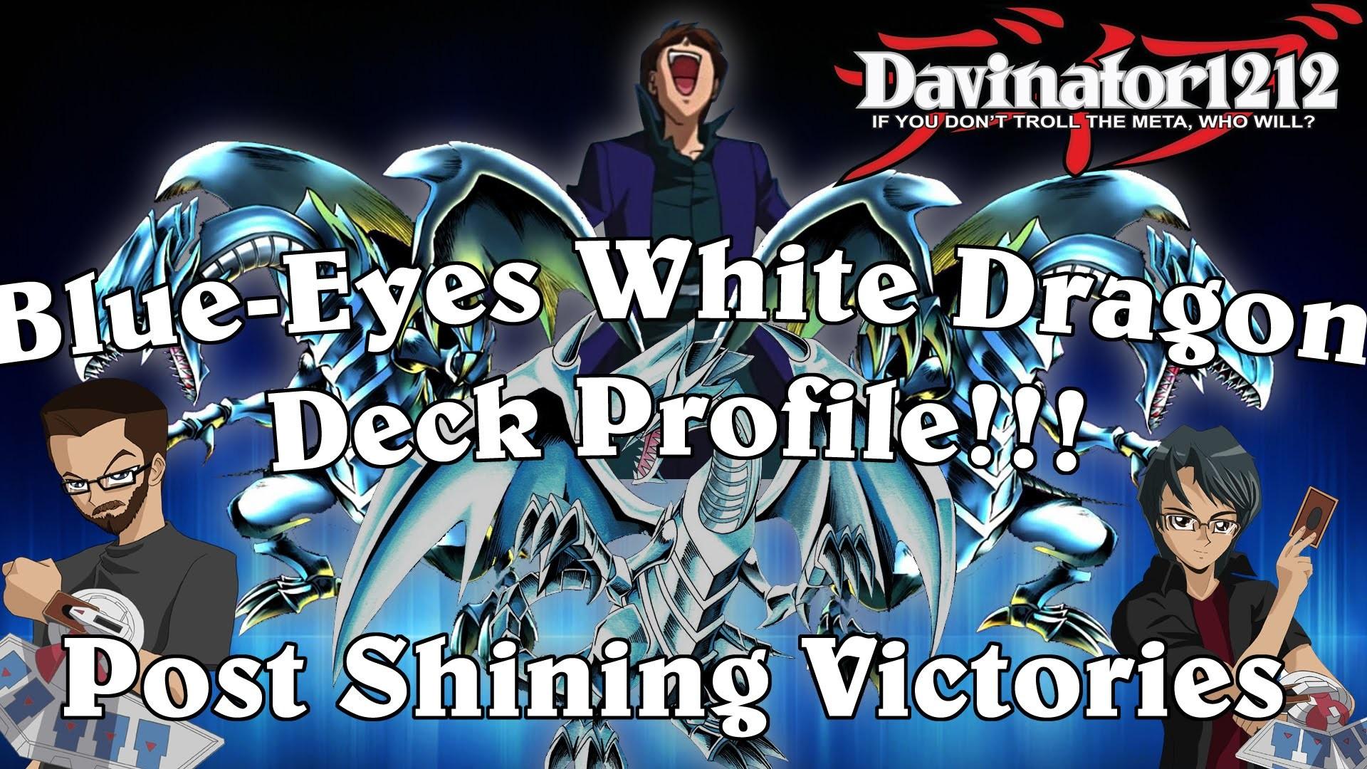 Explosive Blue-Eyes White Dragon Deck Profile! Post Shining Victories!  (SHVI 2016)