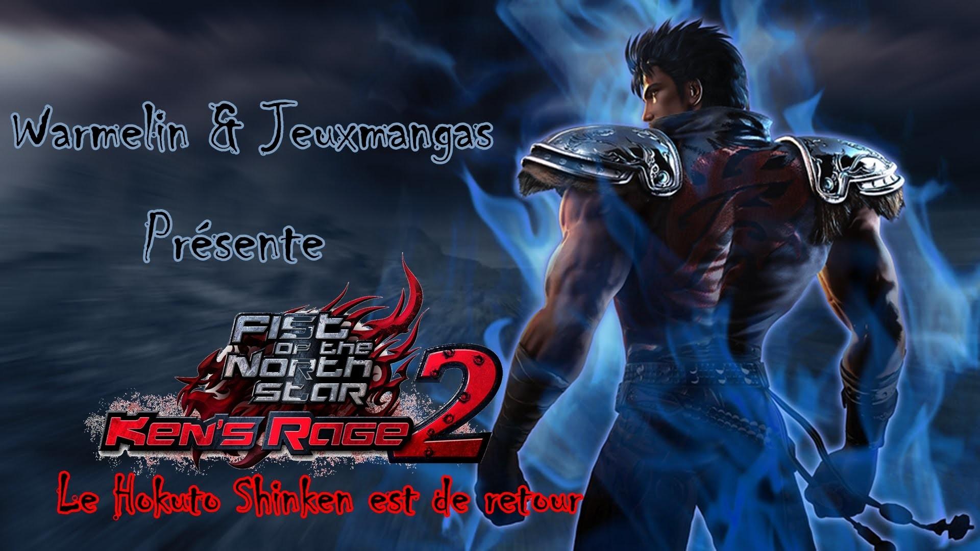 Rubrique Mangas Episode 4 : Fist of the North Star Ken's Rage 2