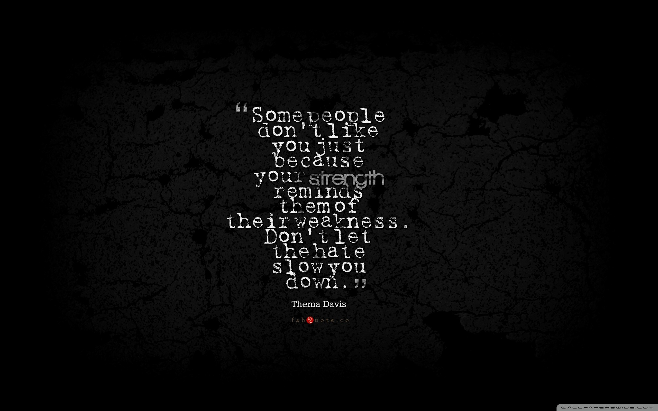 Thema Davis Quote about Strength Weakness Hate HD desktop