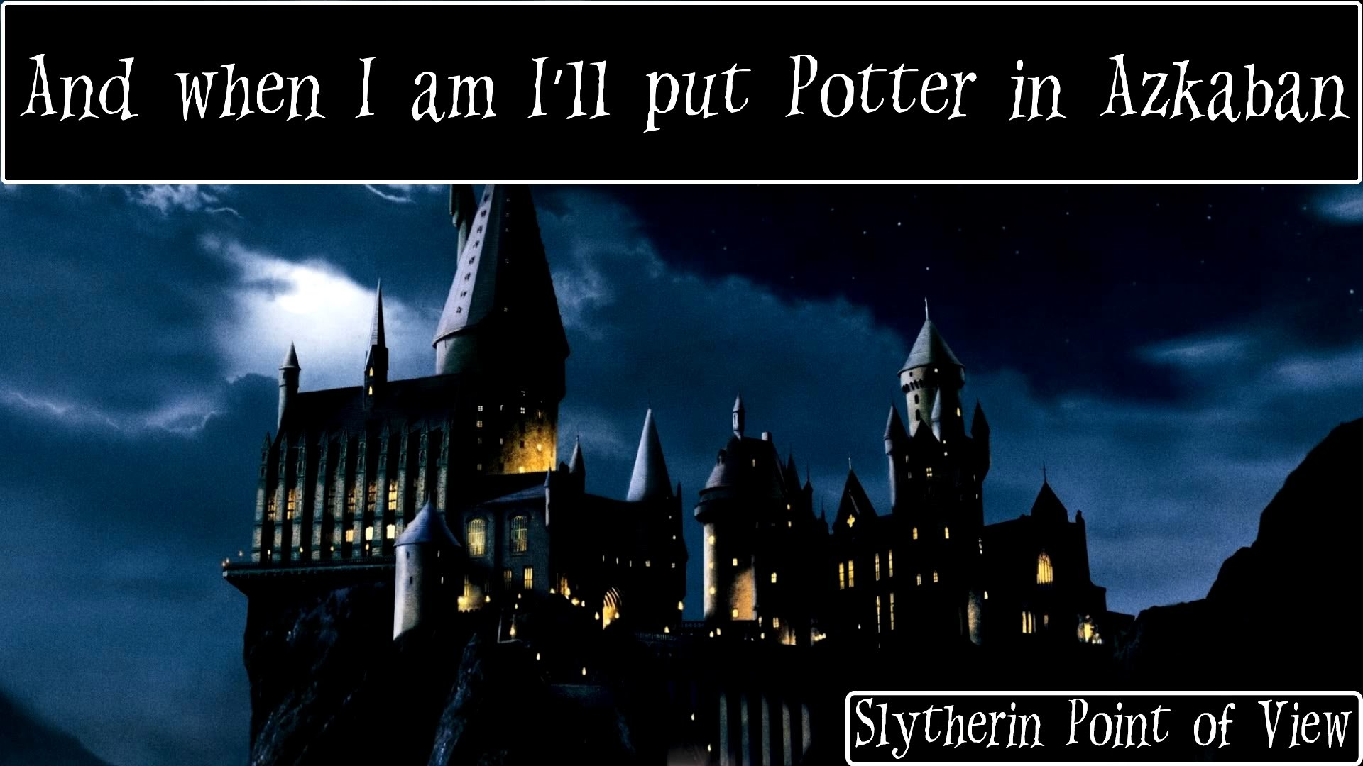 Slytherin Point Of View – Harry Potter Song [On Screen Lyrics]