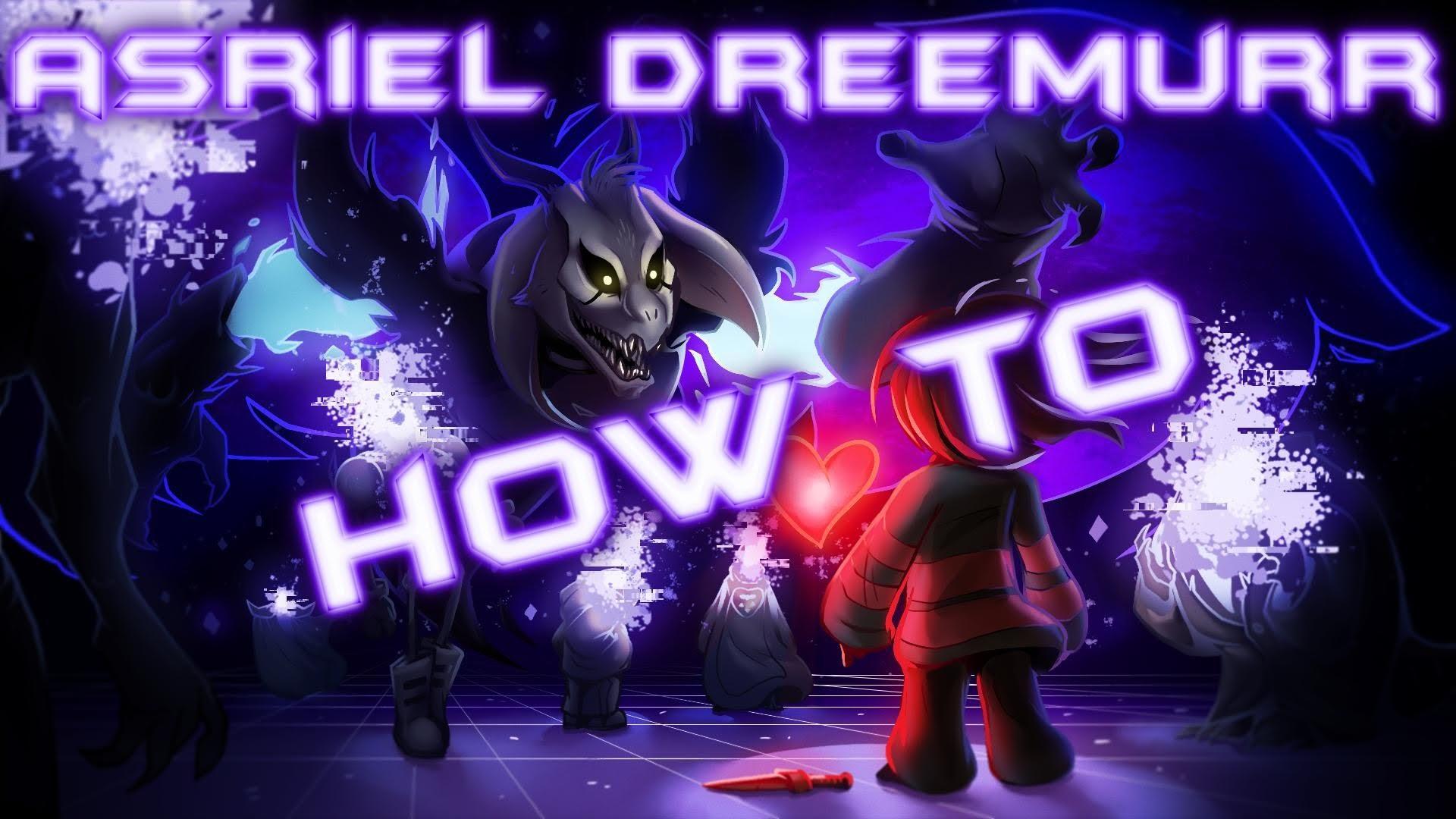[Undertale] How To Asriel Dreemurr | Gameplay | HD