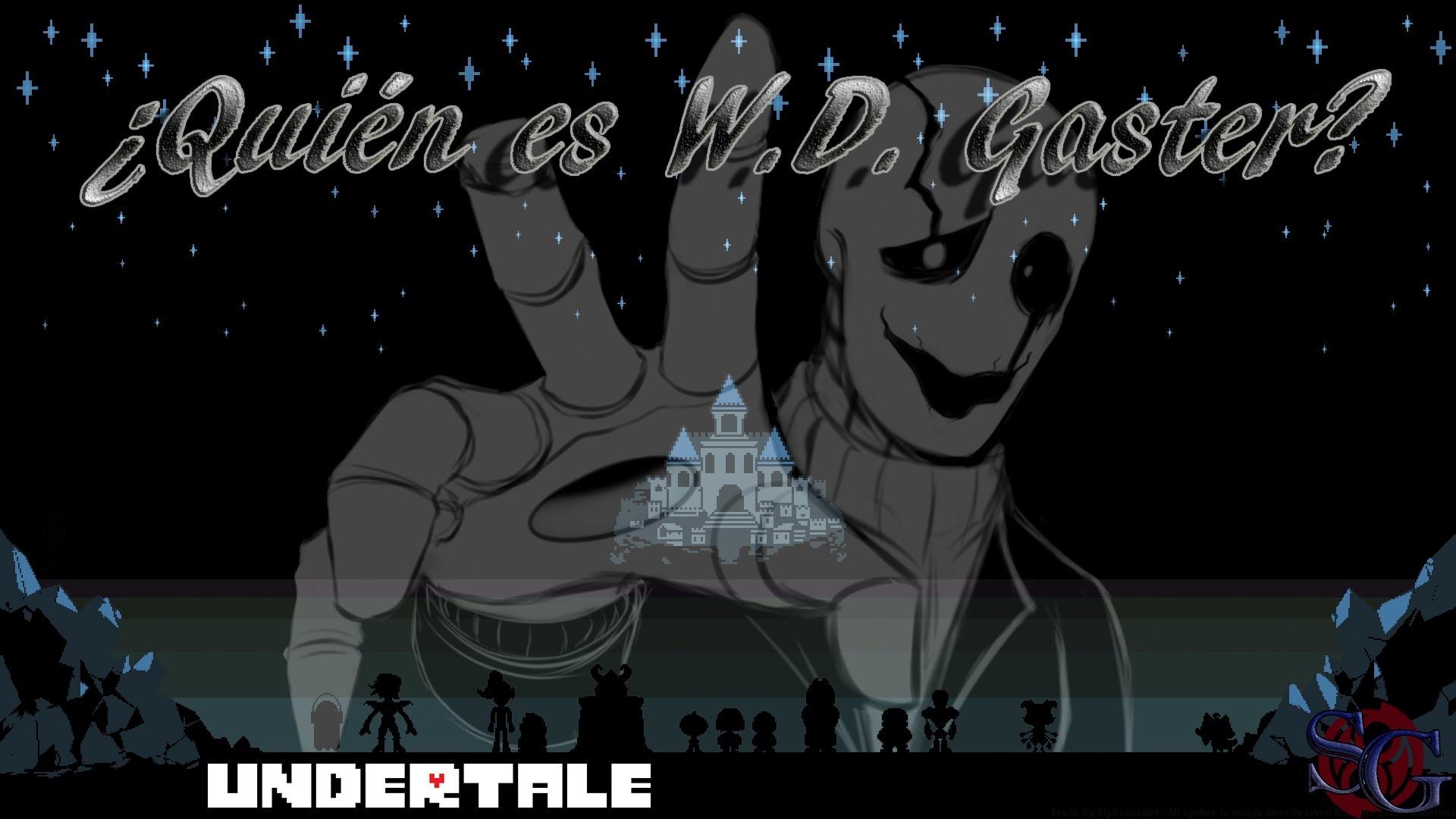 ¿Quién es W.D. Gaster? || Undertale