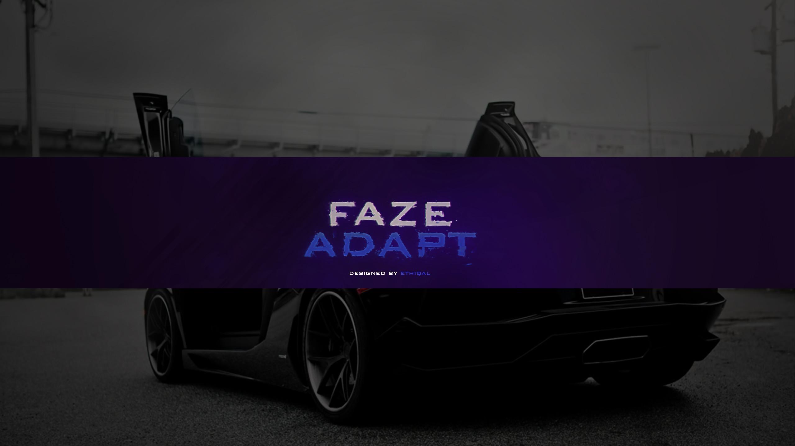 … FaZe Adapt (2D) by Ethiqal