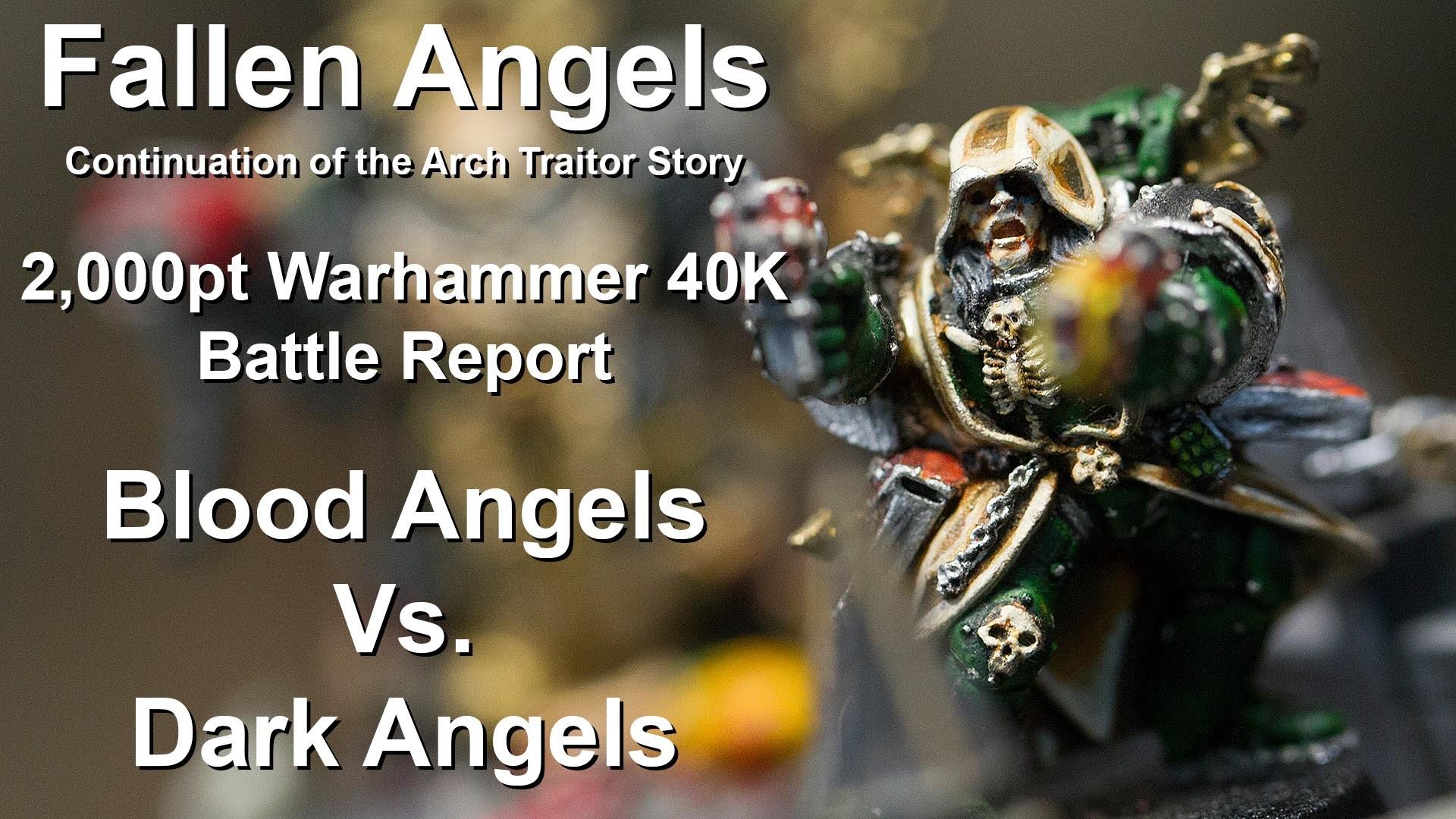Fallen Angels – 2,000pt Warhammer 40K Battle Report – Blood Angels Vs. Dark  Angels – YouTube
