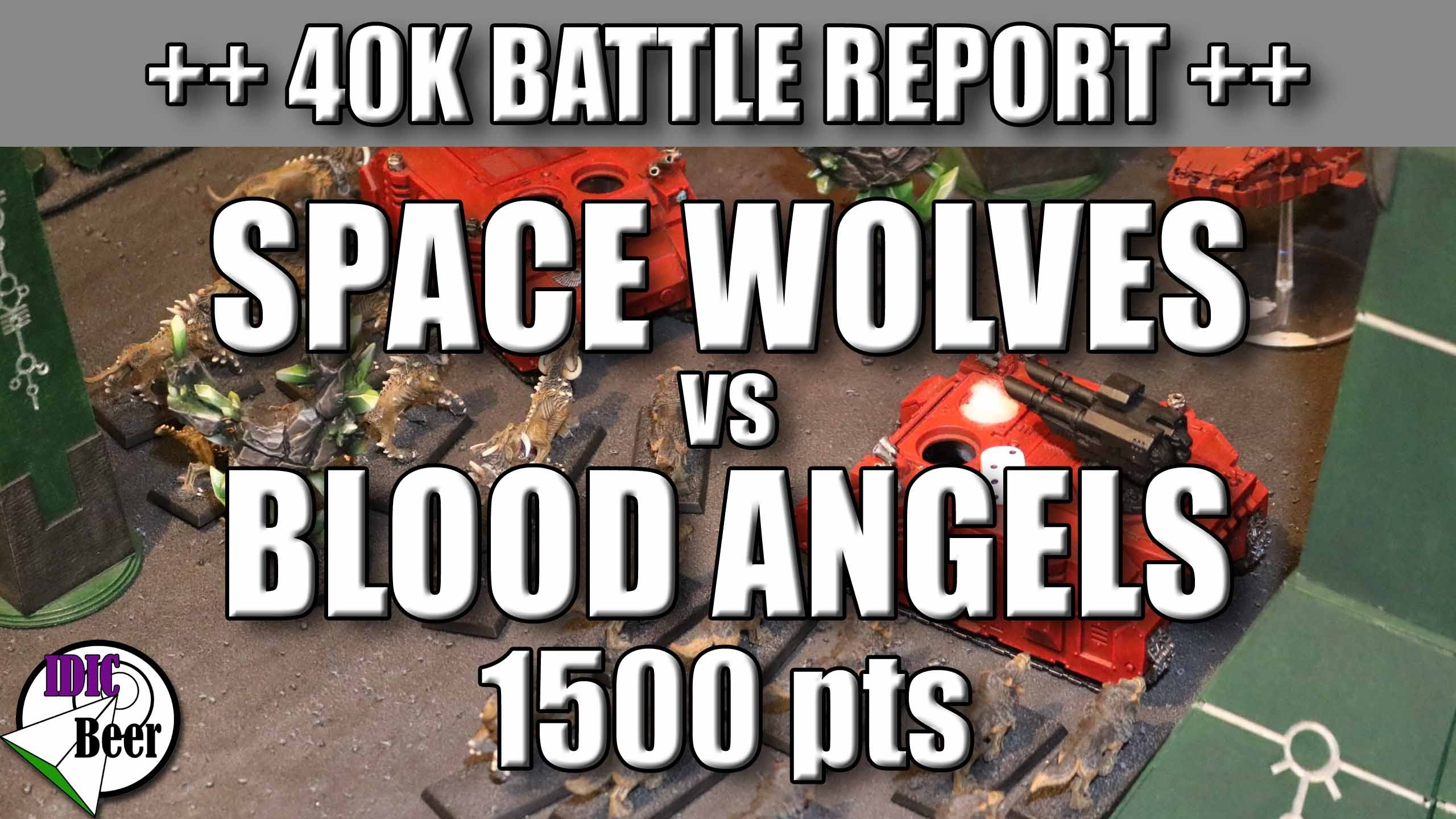 Space Wolves 13th Company Vs Blood Angels (1500pts Warhammer 40k Battle  Report)