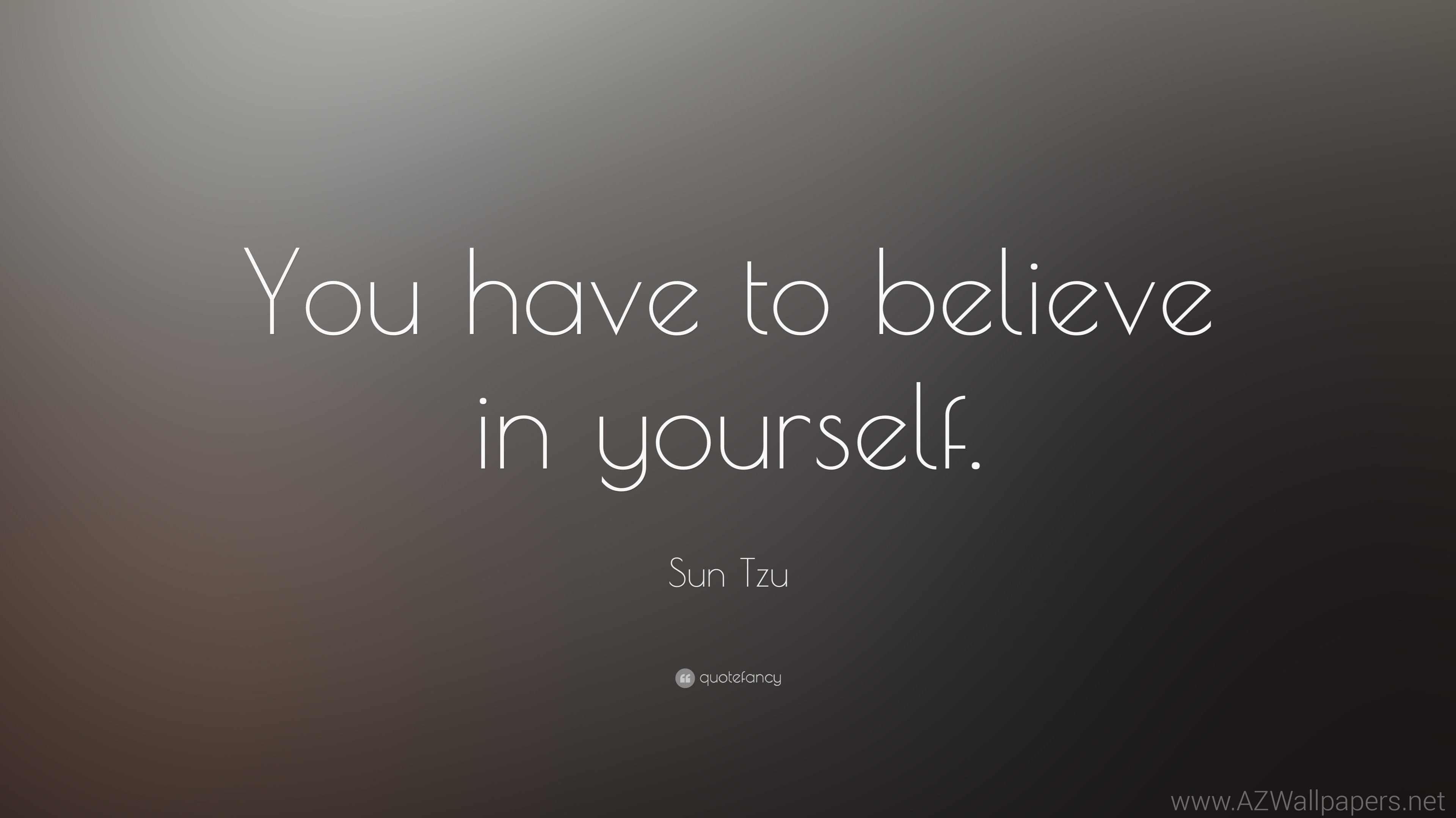 … sun tzu quote you have to believe in yourself 13 wallpapers …
