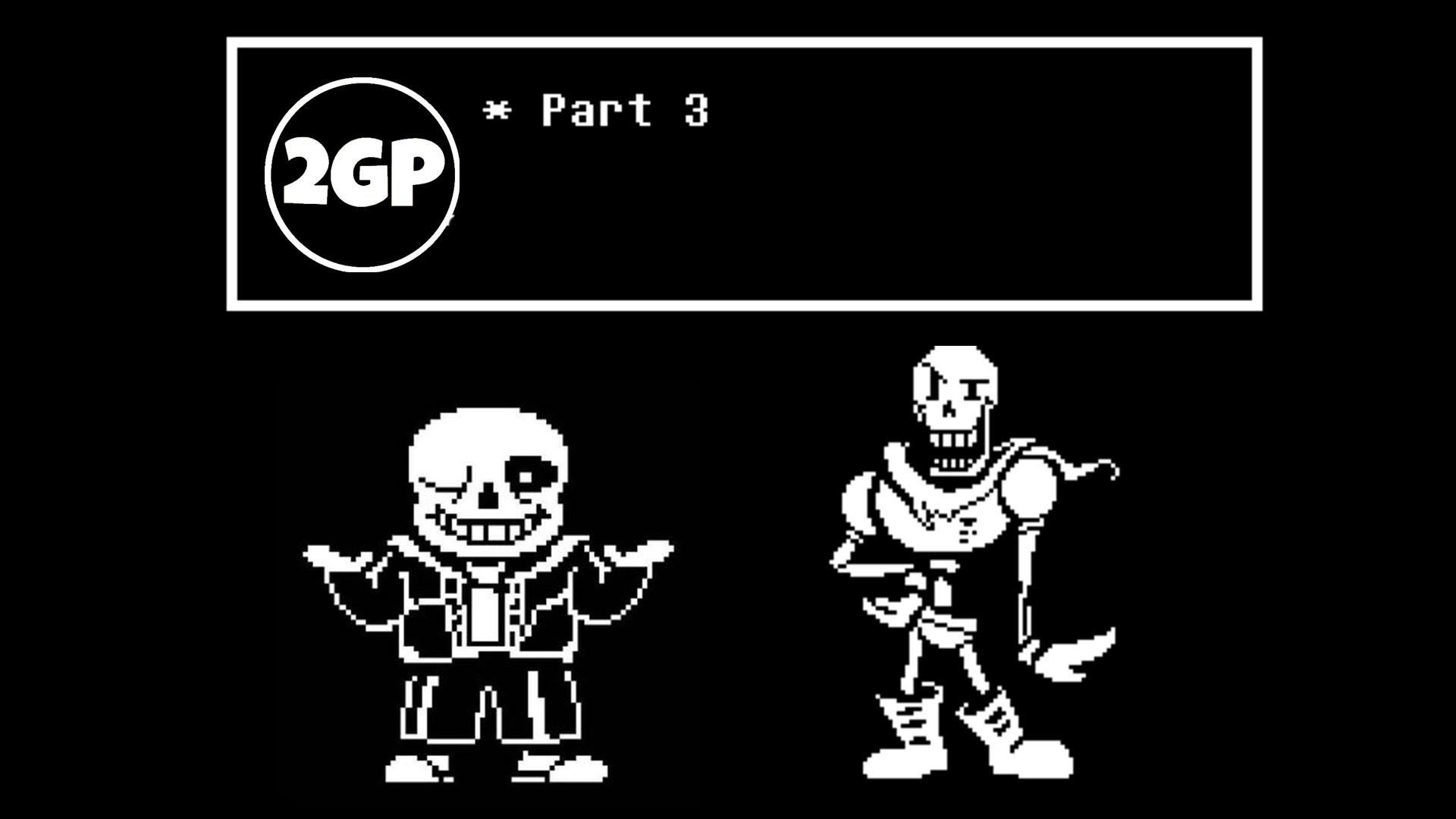 Undertale – Part 3 – Sans & Papyrus – 2GamesProduction (HD)