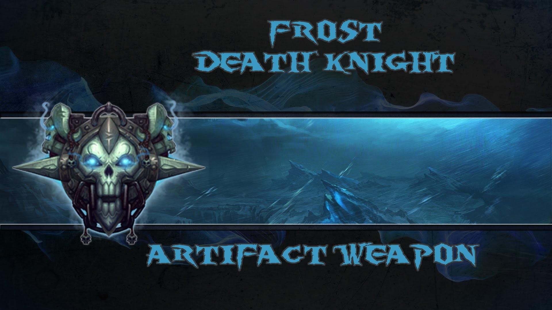 Warcraft Legion Alpha: Frost Death Knight Artifact Weapon
