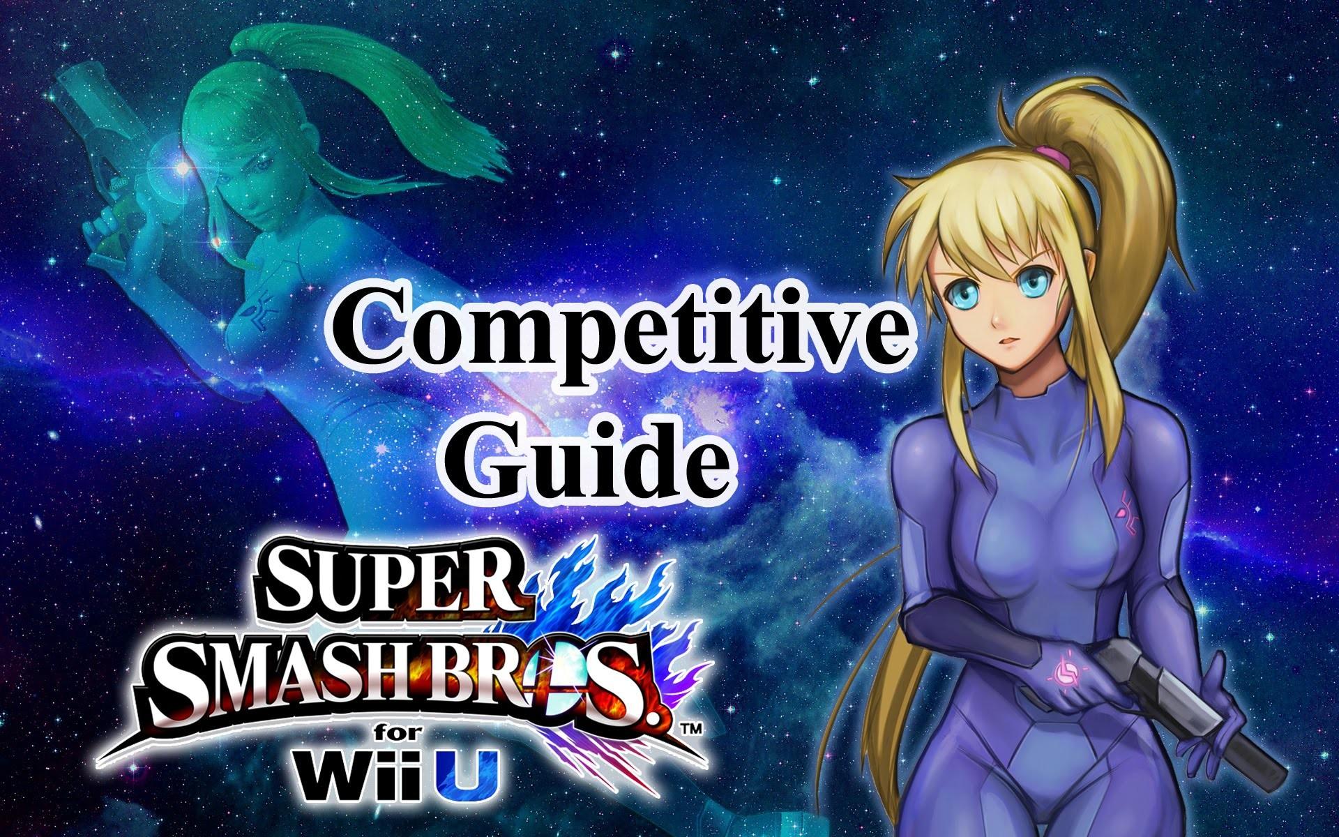 Super Smash Bros. for Wii U – Zero Suit Samus Competitive Tutorial