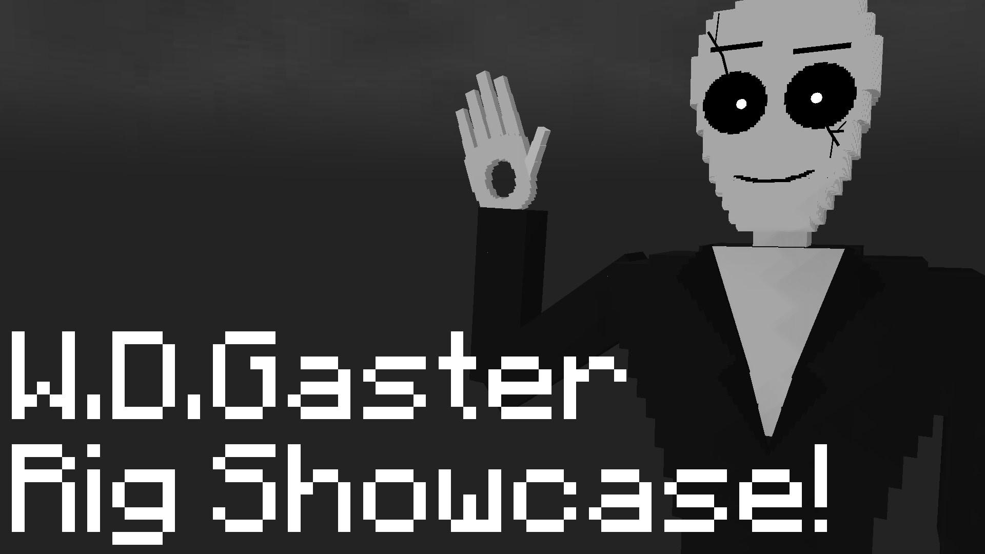 W.D.Gaster Rig Showcase