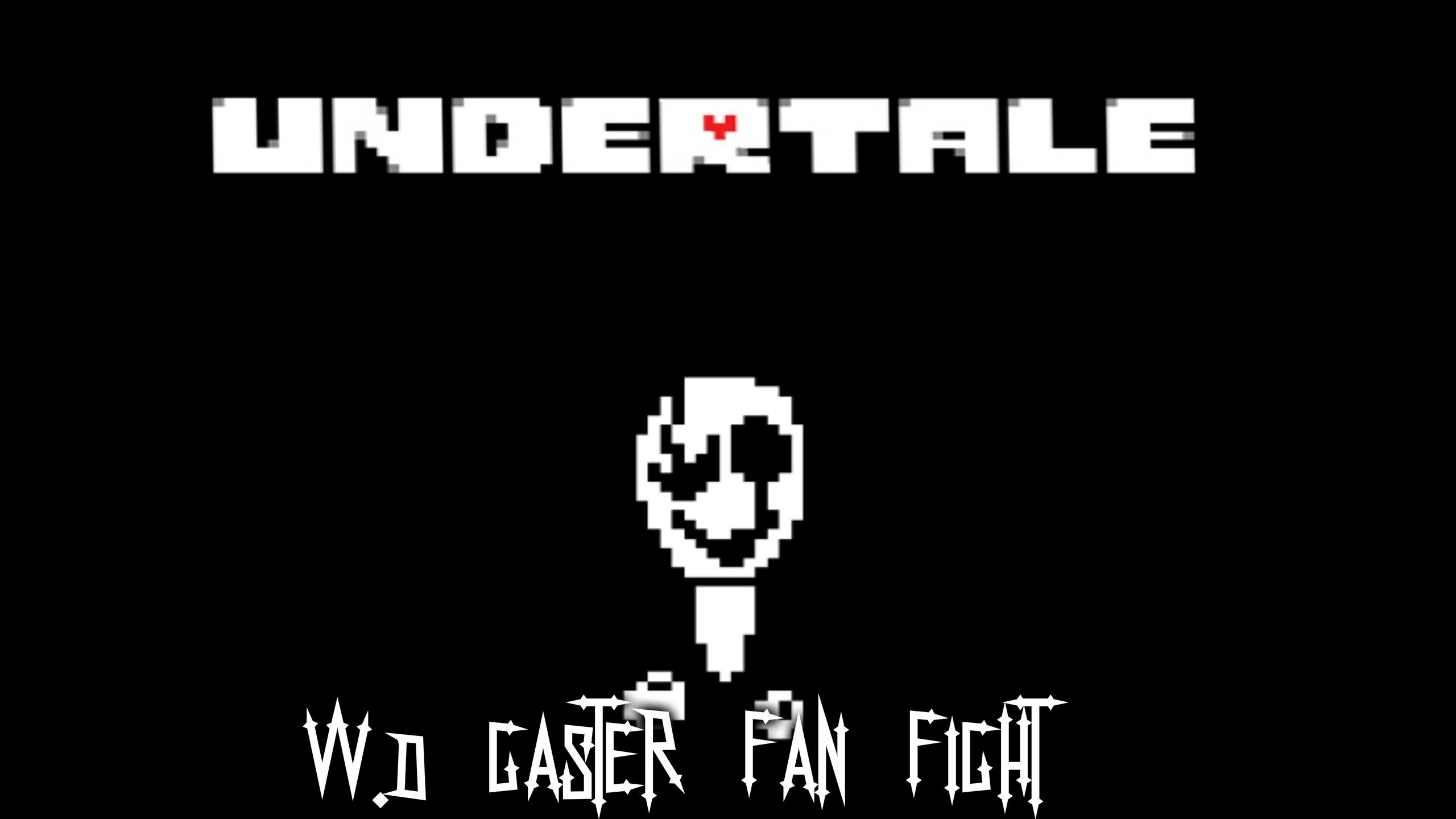 Impossible W.D Gaster Battle (Fanmade) SPOILERS!