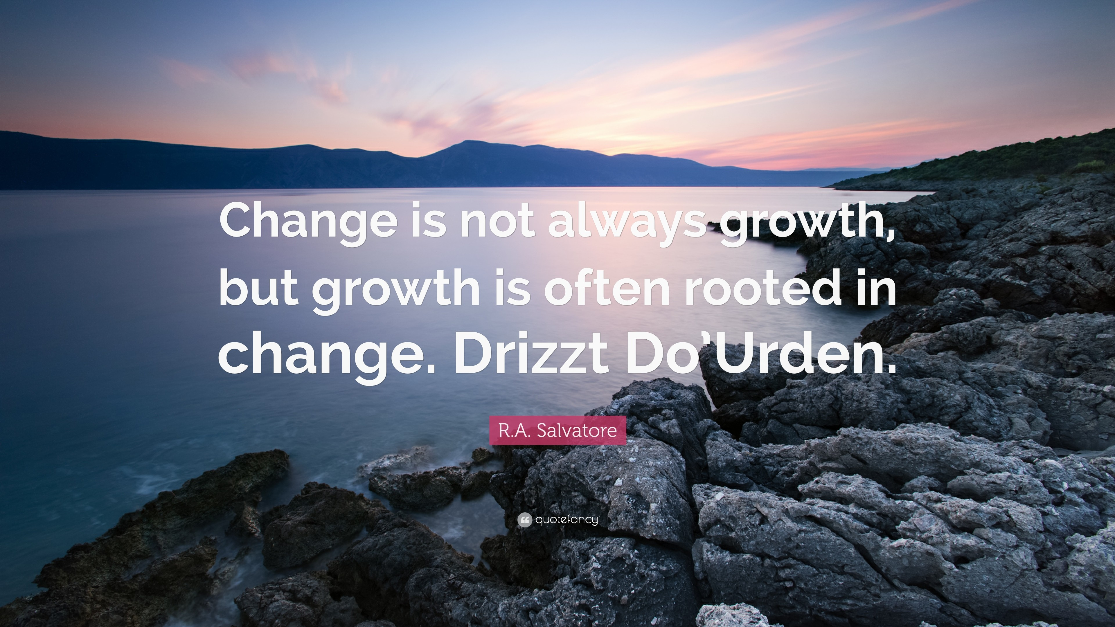 """R.A. Salvatore Quote: """"Change is not always growth, but growth is often  rooted"""