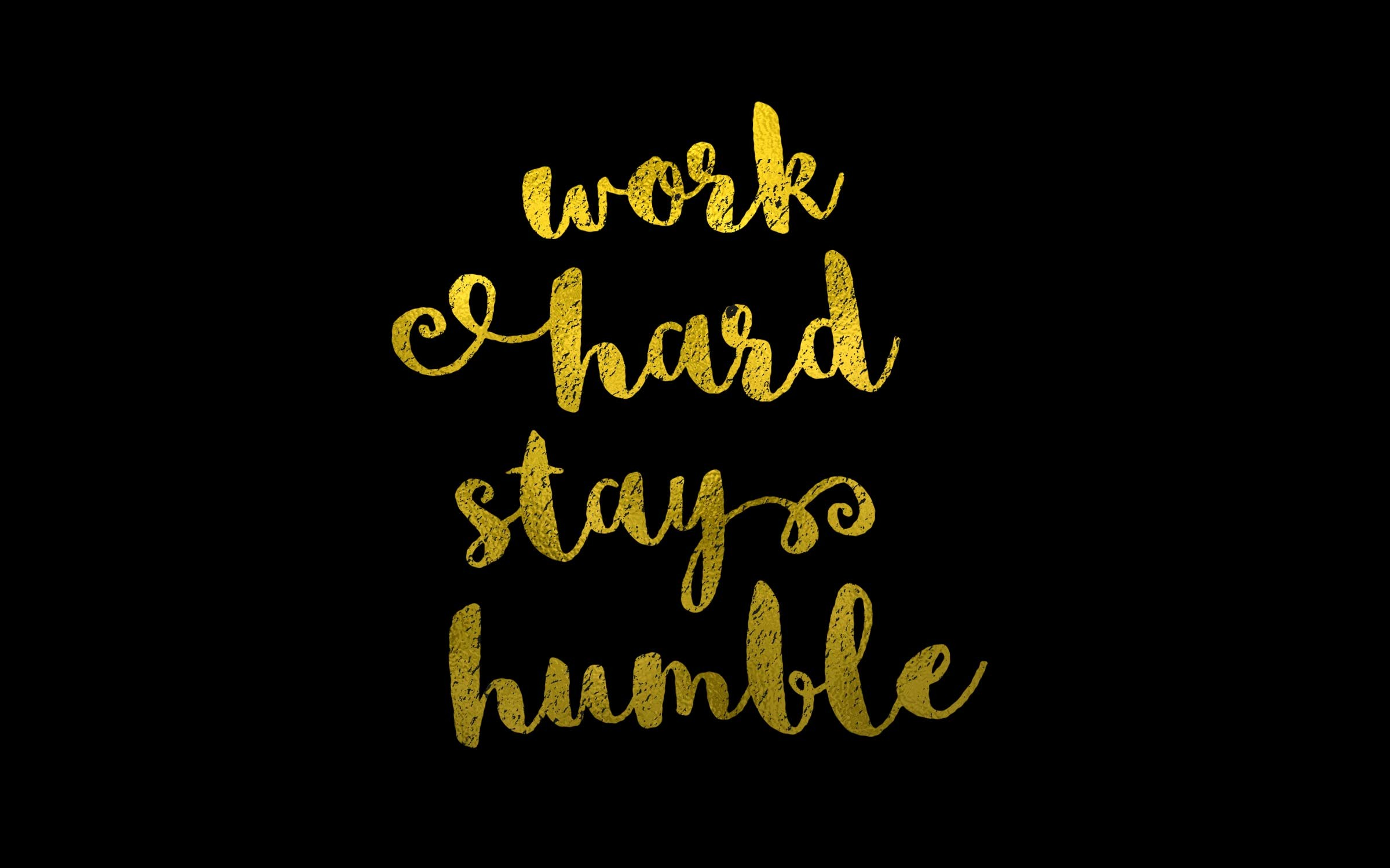 Work Hard Stay Humble Wallpaper