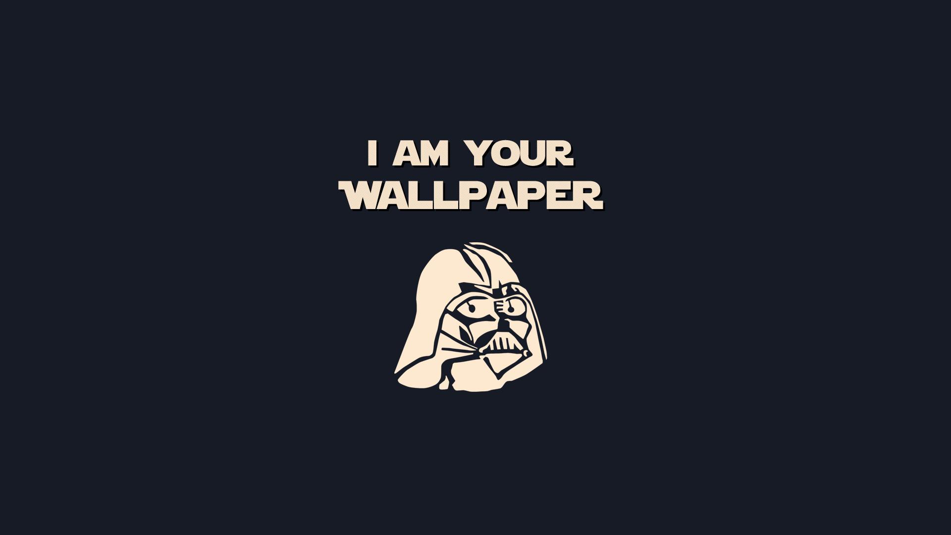 I am your Wallpaper HD Wallpaper 1920×1080