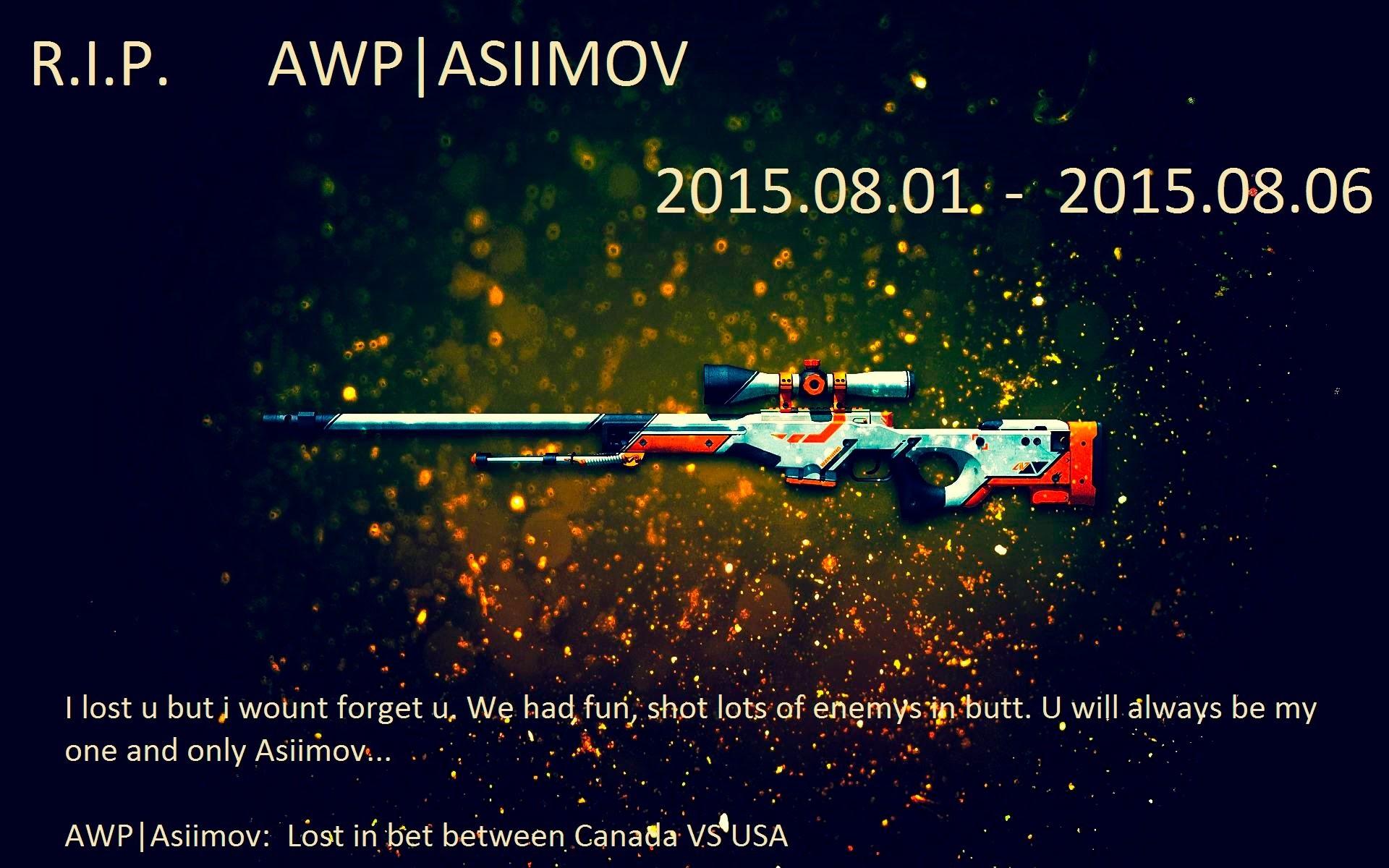 R.I.P AWP|Asiimov (True, sad story)