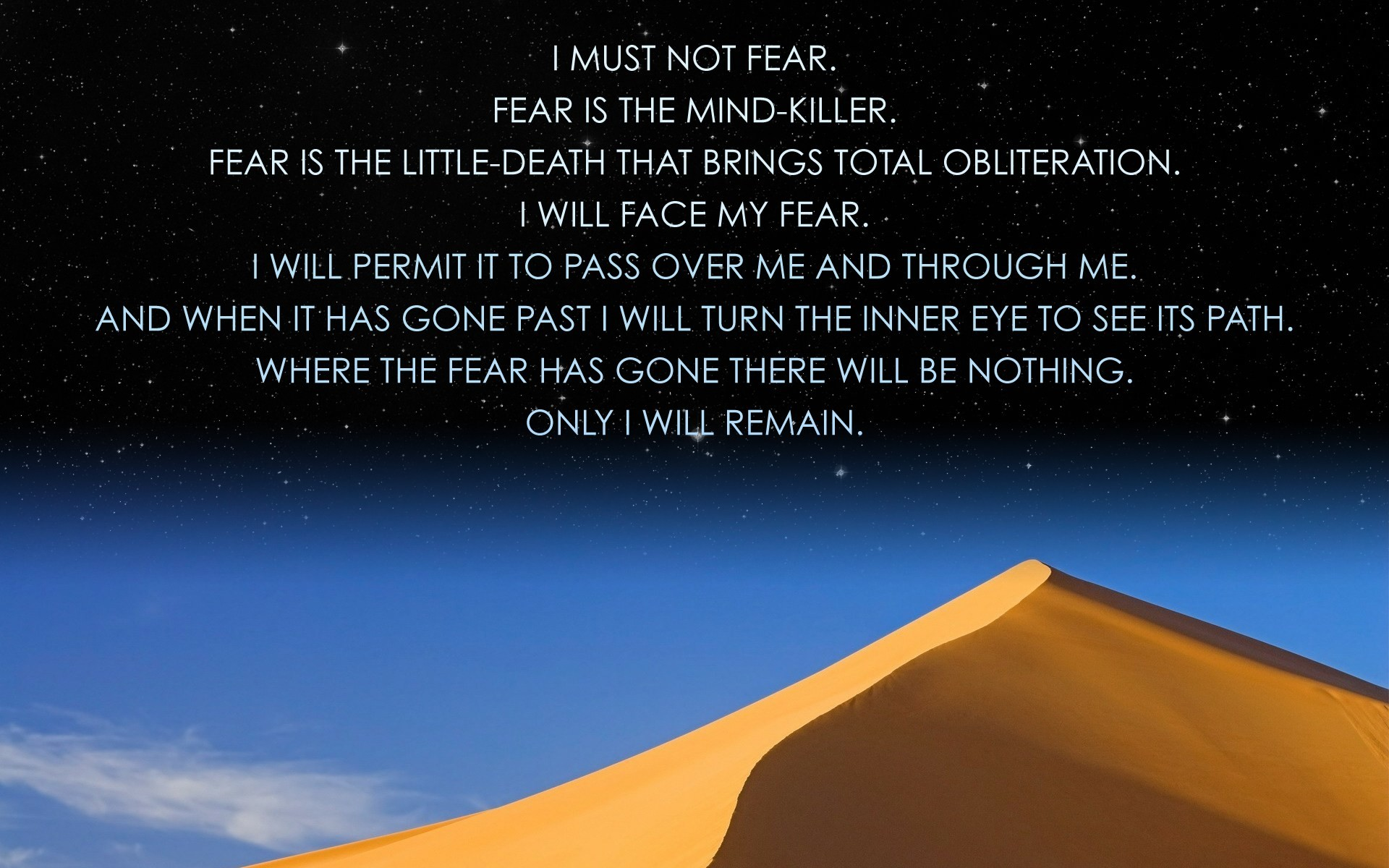 A little motivotional wallpaper made by me after being remembered of this  excellent text from Frank Herbert's Dune. The Bene Gesserit was an awesome  …