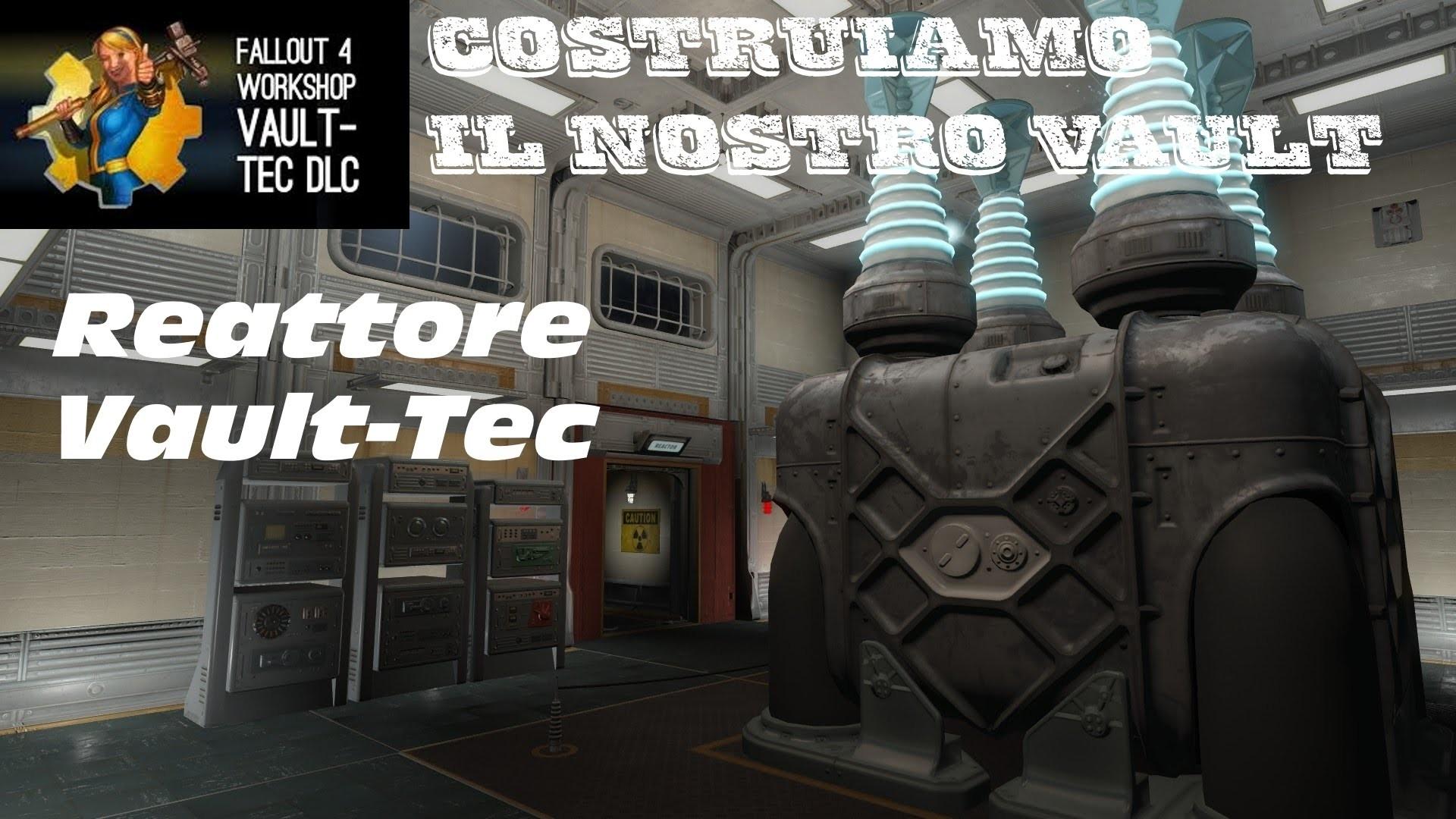 """Fallout 4 – Vault-Tec Workshop – Vault 88: """"Costruiamo il nostro vault"""" –  Reattore – [Tutorial ITA]"""