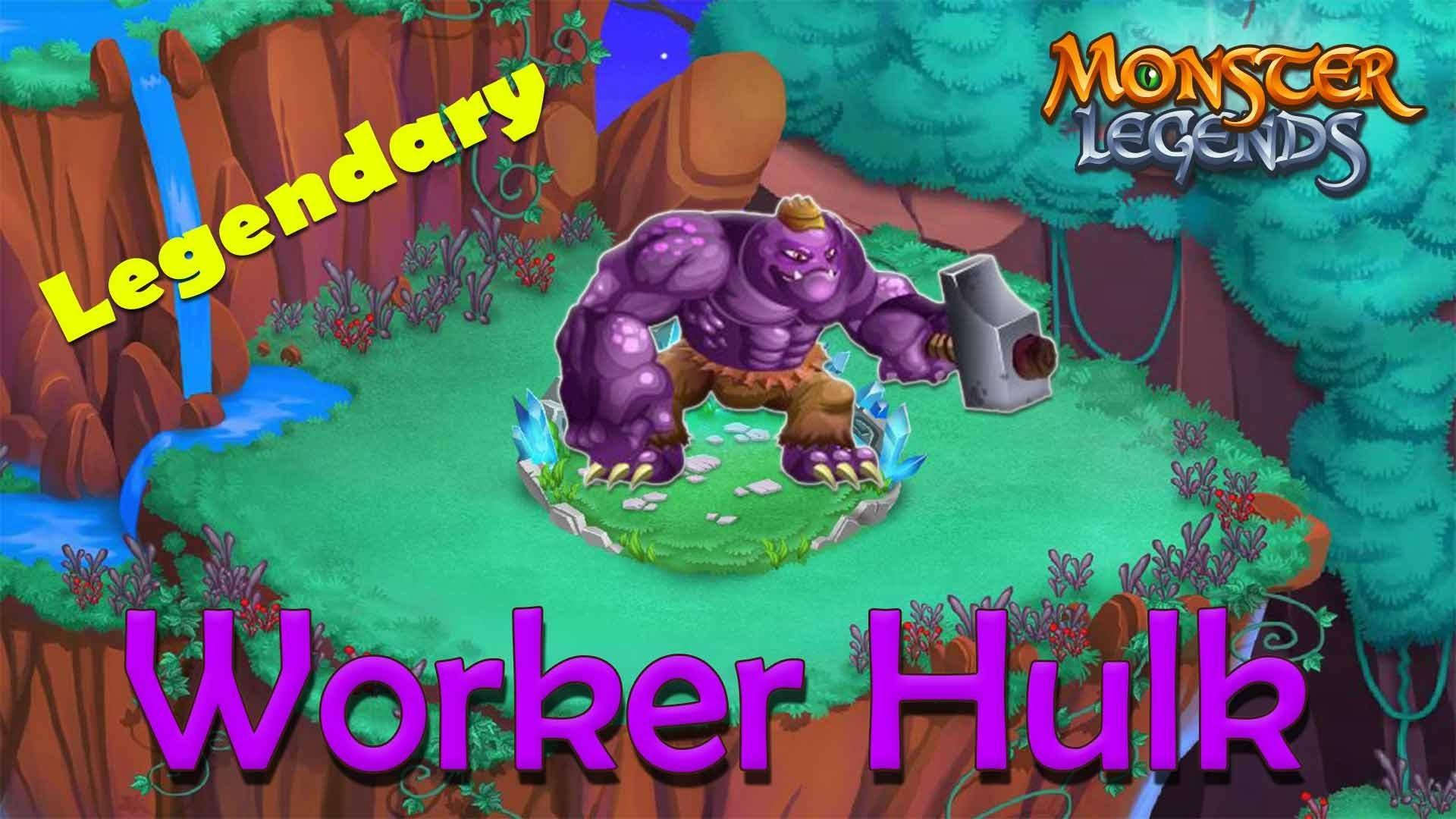 Monster Legends – How To Get Worker Hulk (Legendary) + Combat