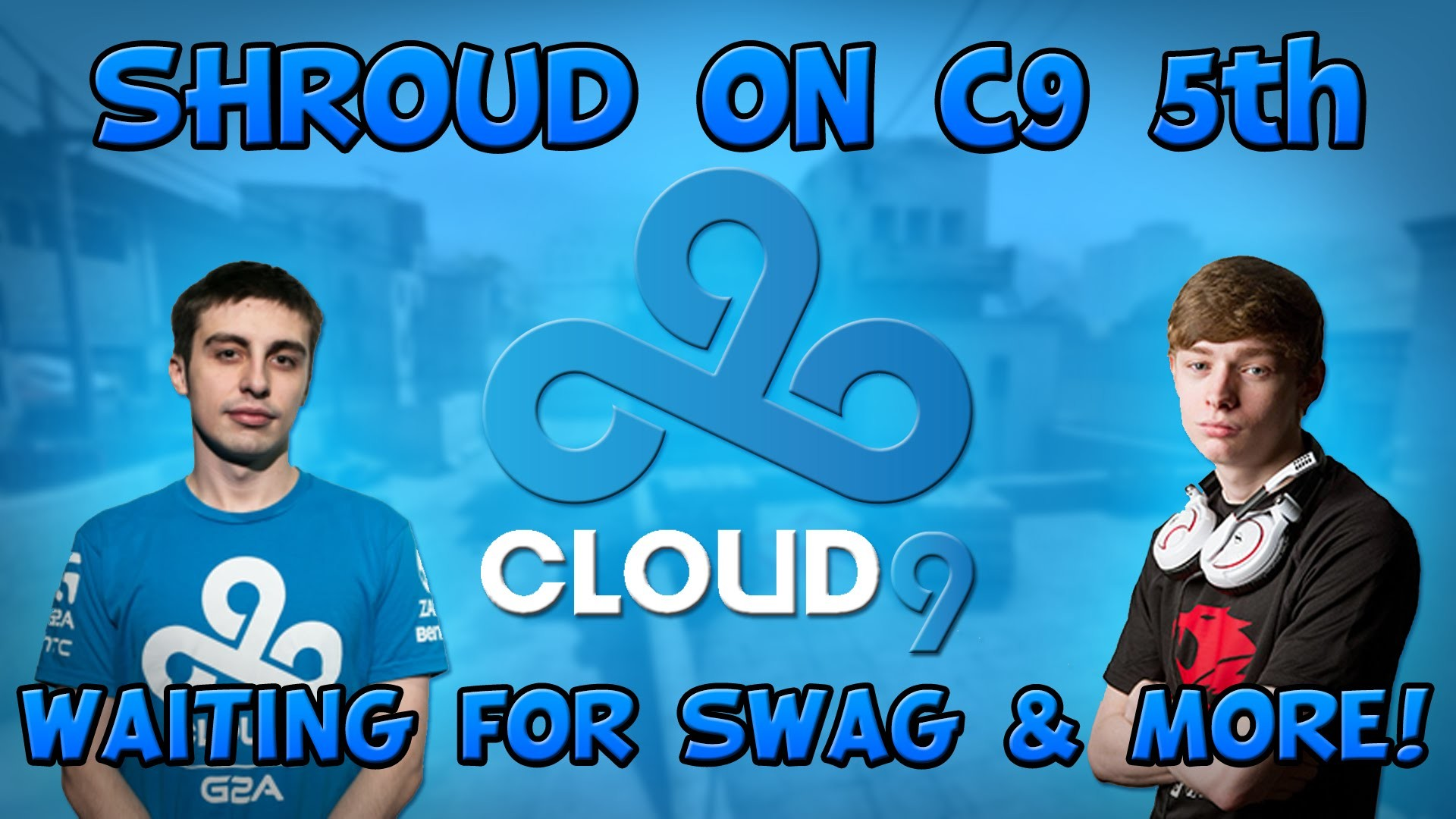 """CS:GO – Shroud On Cloud 9 5th, Waiting For 'swag' Unban & More! – """"We would  love to have Brax"""" – YouTube"""