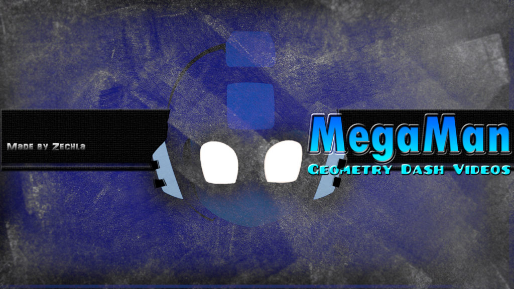 … 'Geometry Dash' Megaman's YouTube Banner …