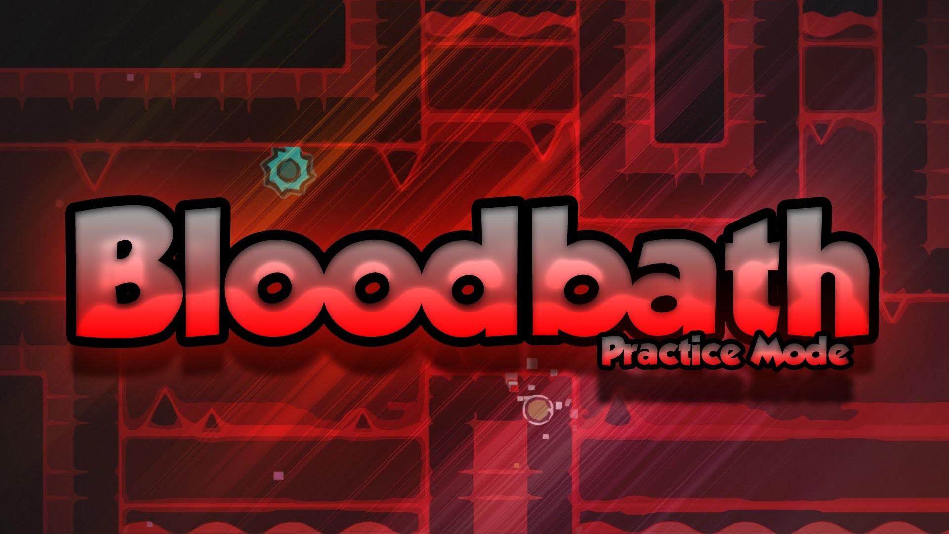 "Geometry Dash – ""BLOODBATH"" (Hardest Demon) [Practice Mode] –  GuitarHeroStyles – YouTube"