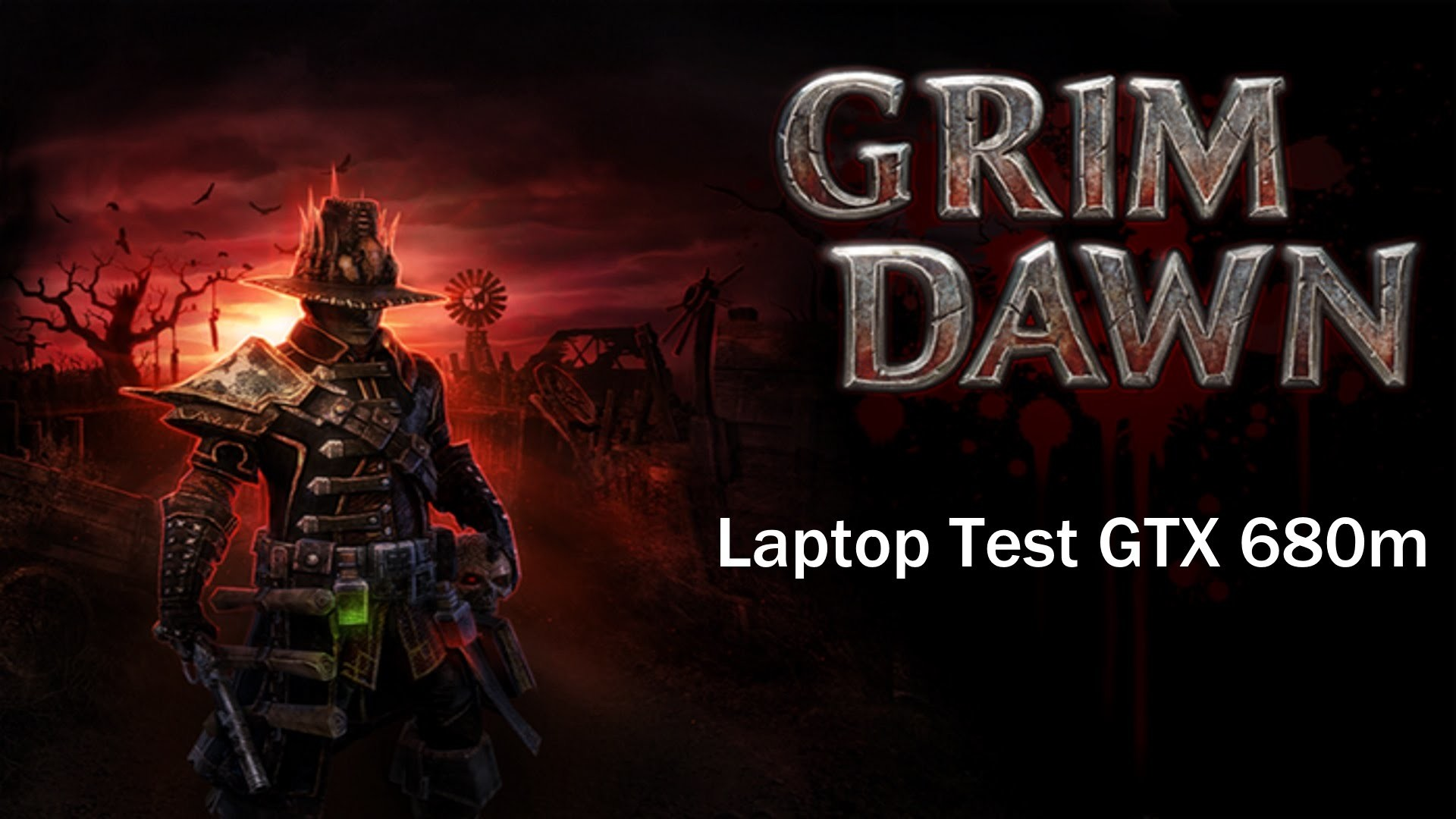 Grim Dawn Laptop Test GTX 680m max settings with FPS
