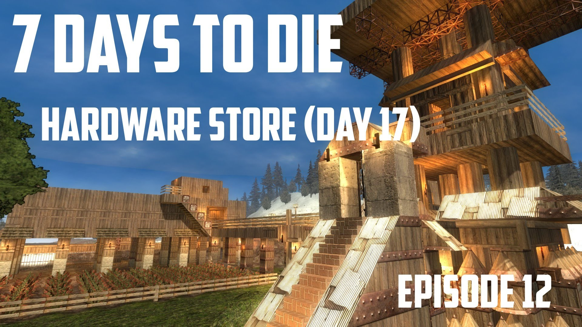 7 Days to Die (alpha 12.4) – Hardware Store (Day 17)
