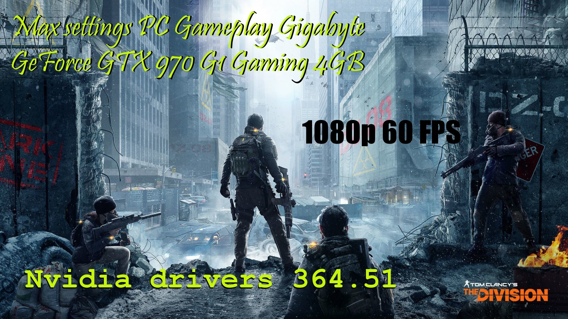 Tom Clancy's The Division Max settings PC Gameplay GTX 970