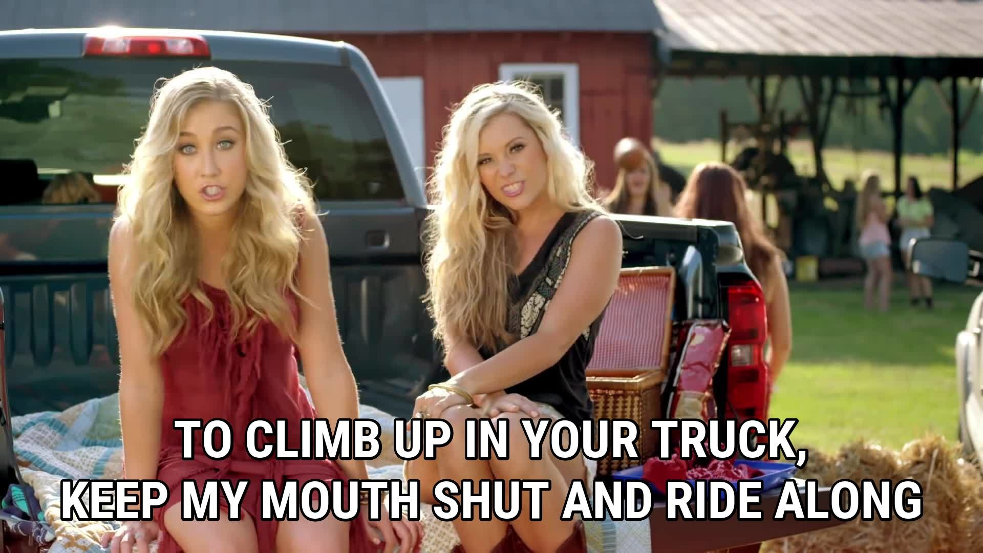 To climb up in your truck, keep my mouth shut and ride along
