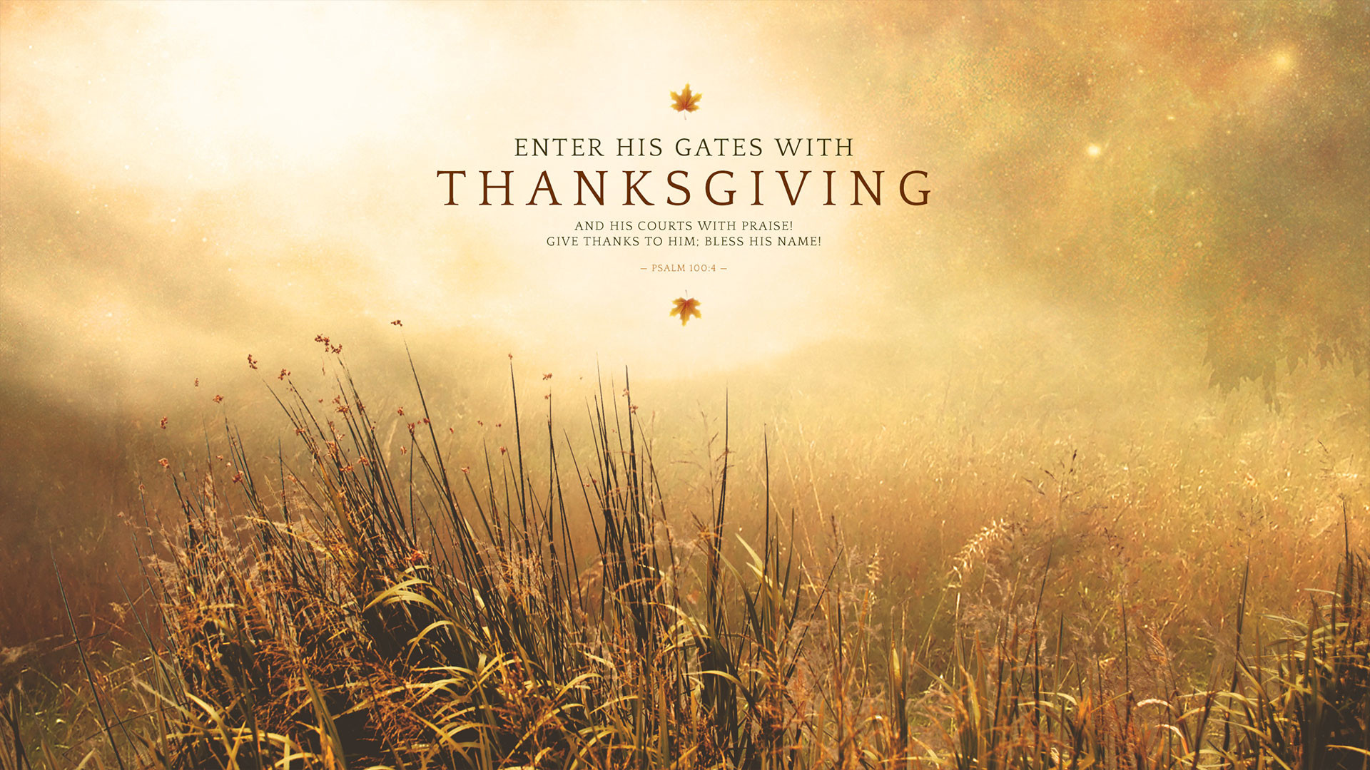 Wednesday Wallpaper: Enter His Gates with Thanksgiving – Jacob Abshire