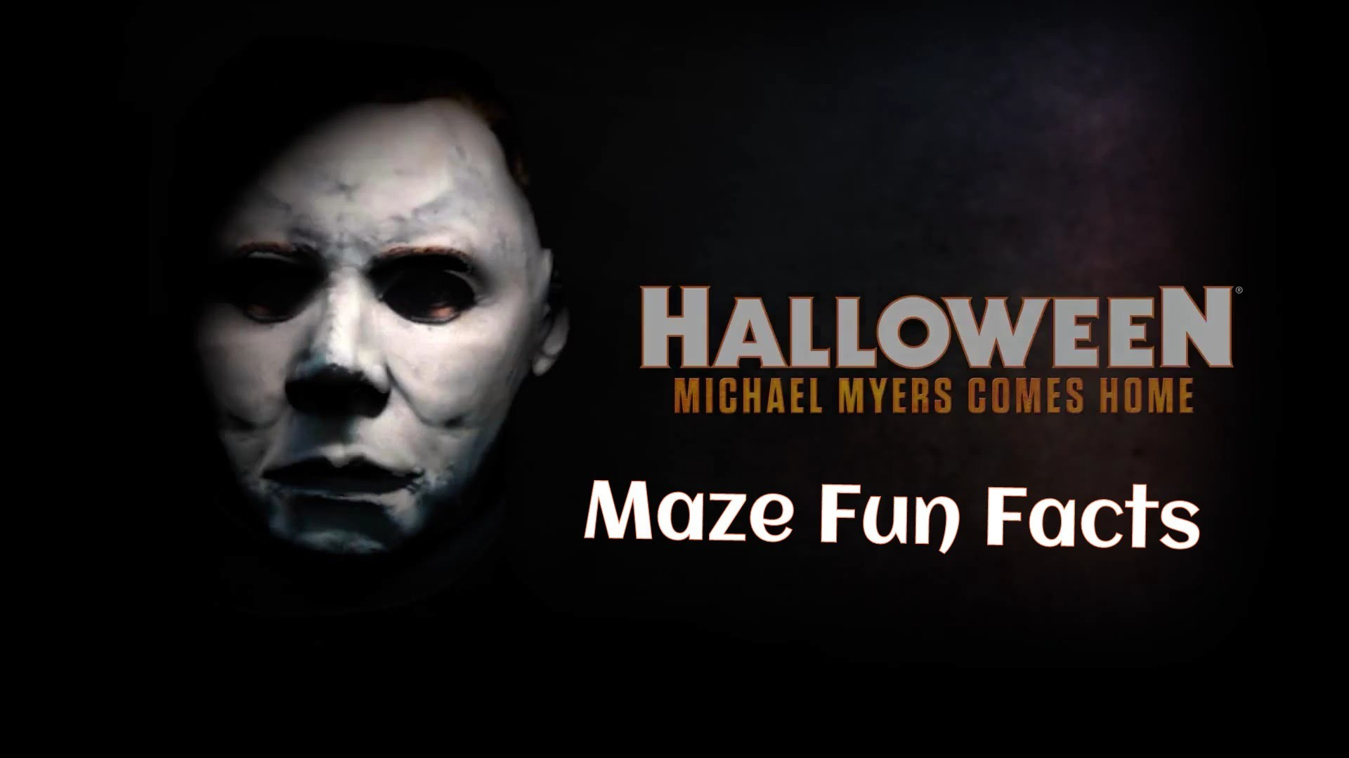 Halloween: Michael Myers Comes Home to Halloween Horror Nights 2015- Maze  Fun Facts
