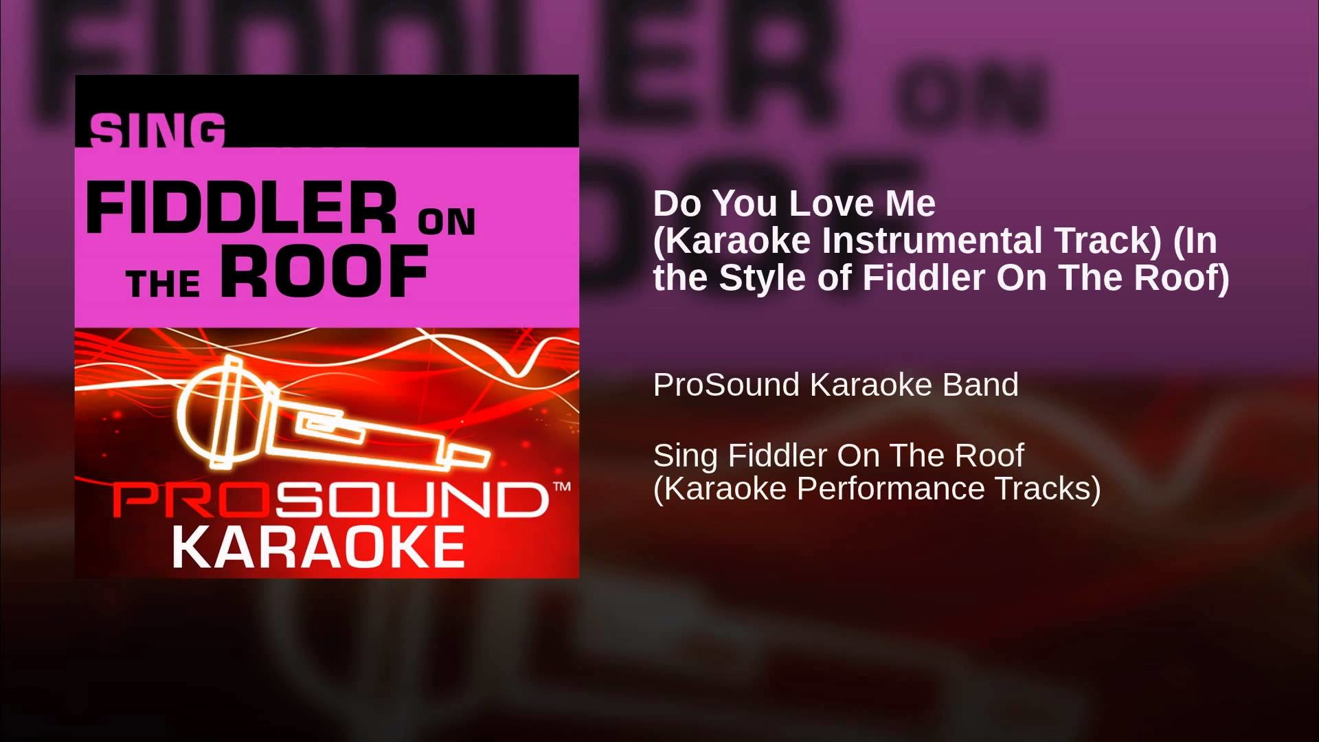 Do You Love Me (Karaoke Instrumental Track) (In the Style of Fiddler On The  Roof)