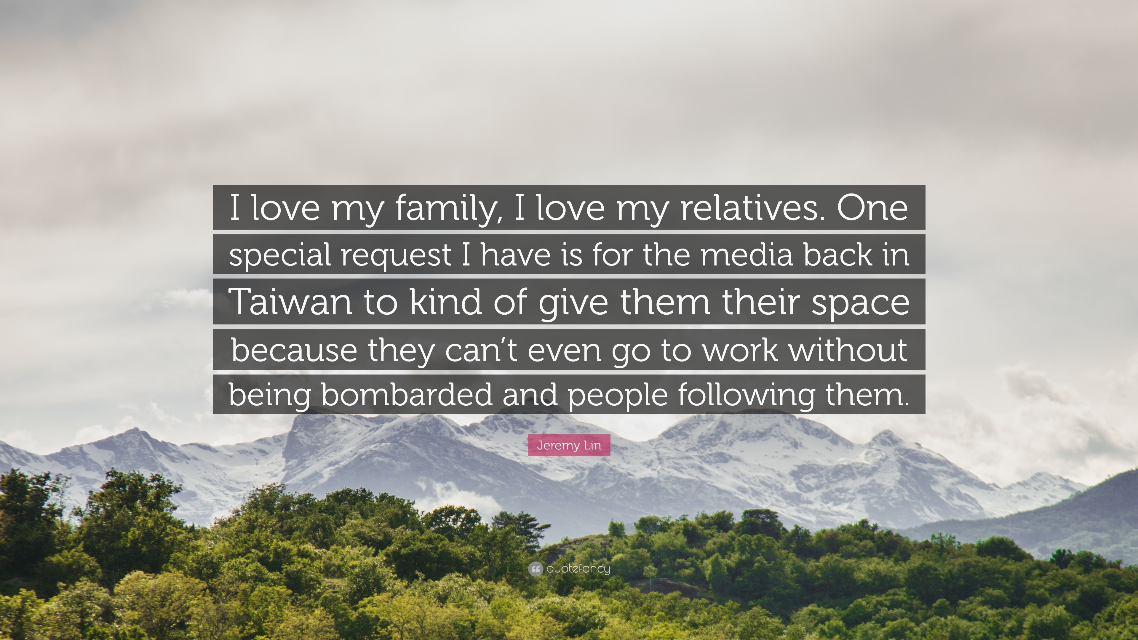 """Jeremy Lin Quote: """"I love my family, I love my relatives. One"""