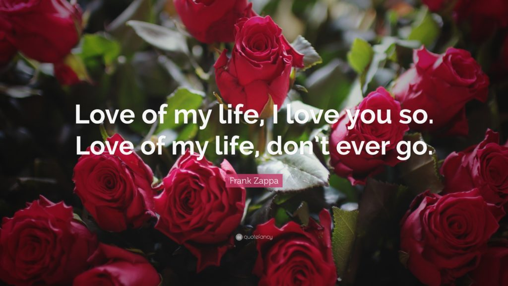 """Love You Quotes: """"Love of my life, I love you so. Love"""