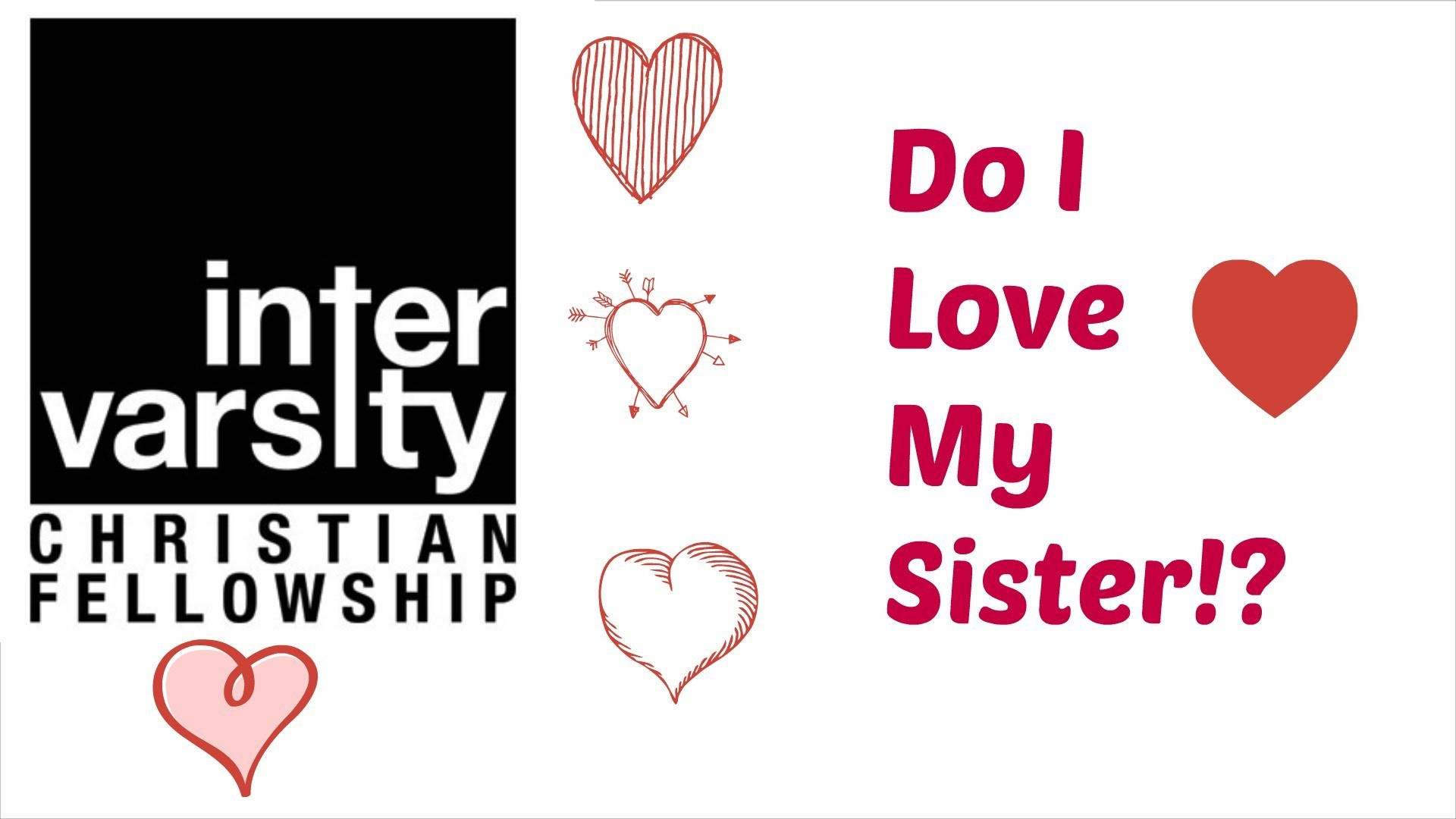 UWF Bible Study: Do I Love My Sister