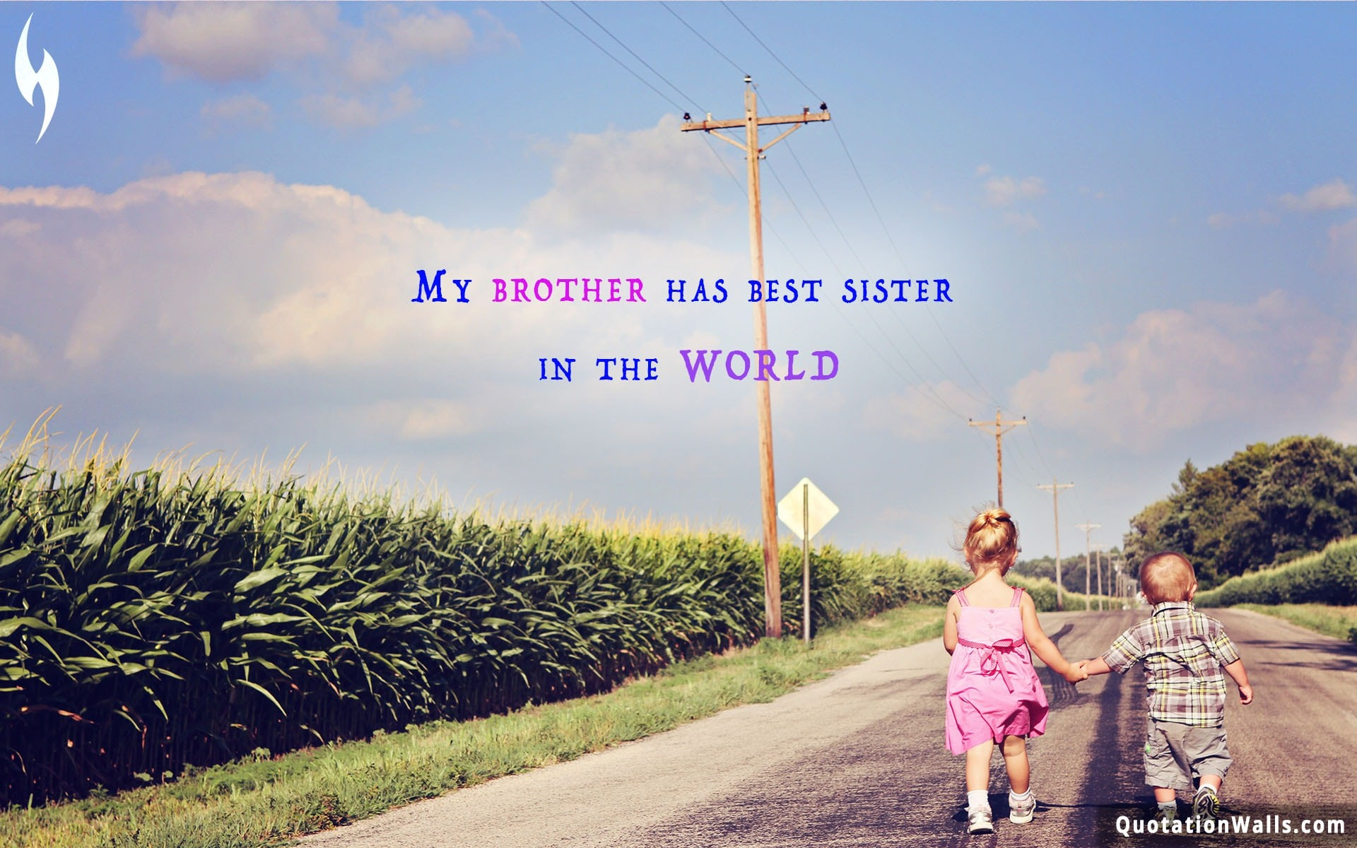 Brother quote: My brother has best sister in the world.