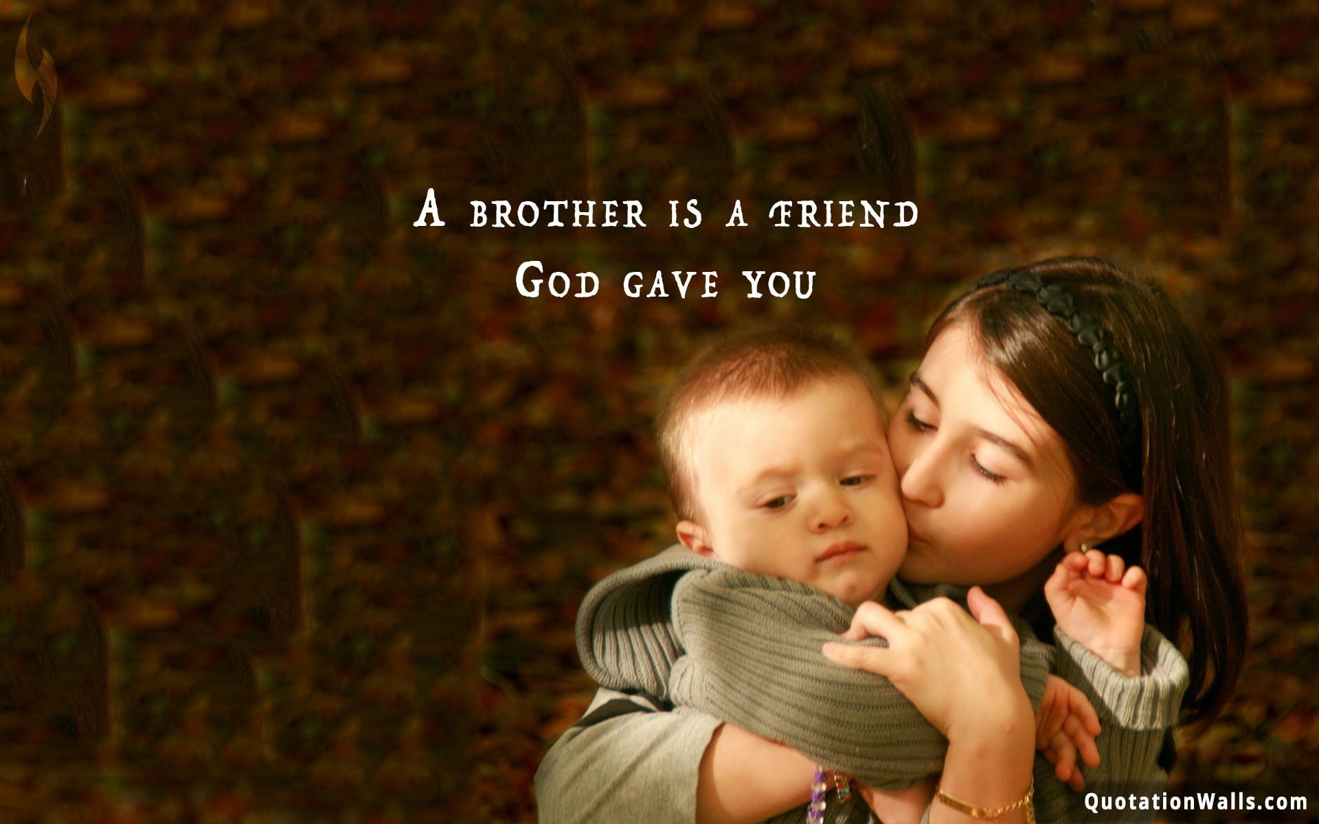Brother Is A Friend By God. Sister …